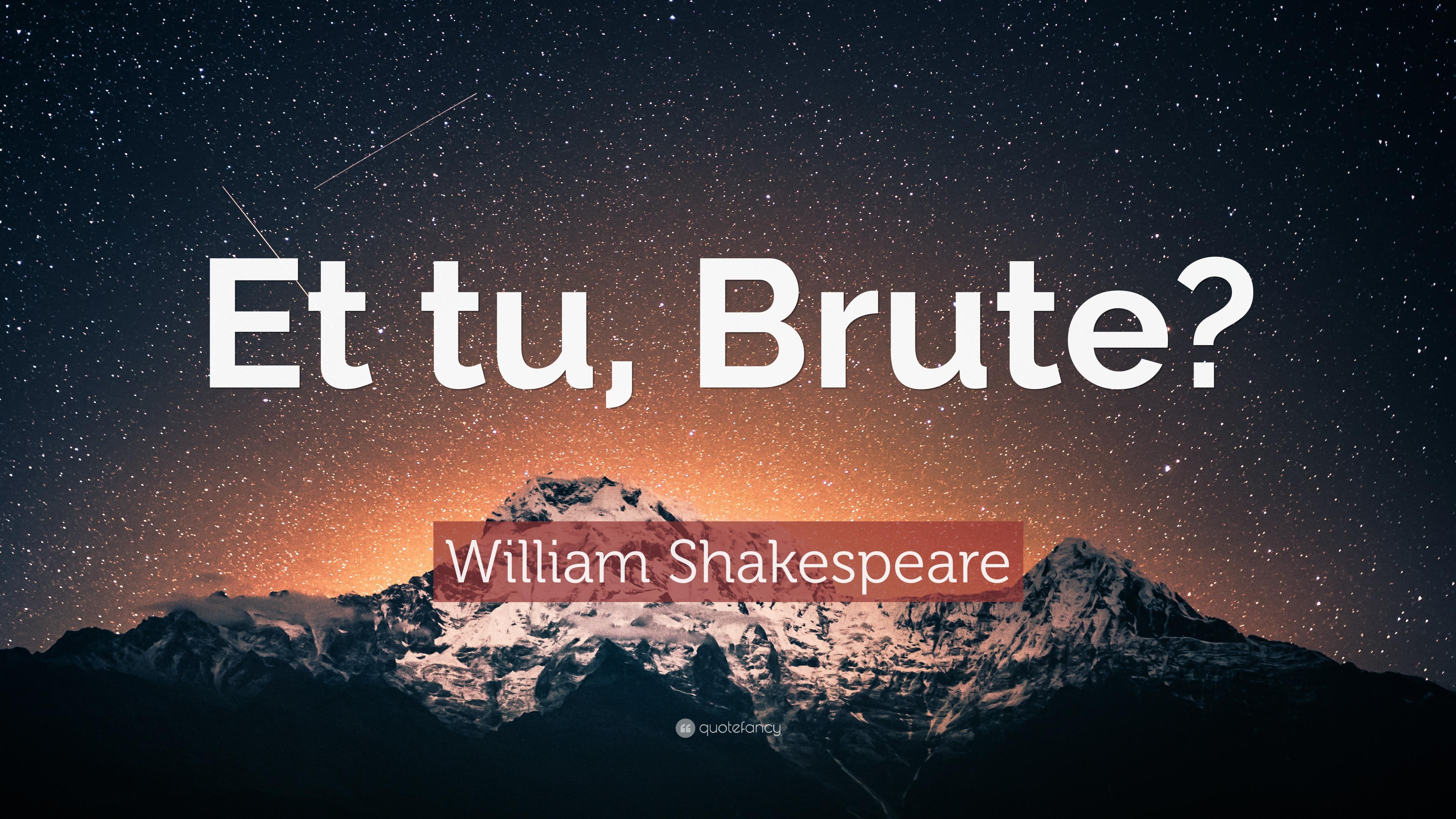 william shakespeare quote �et tu brute� 16 wallpapers
