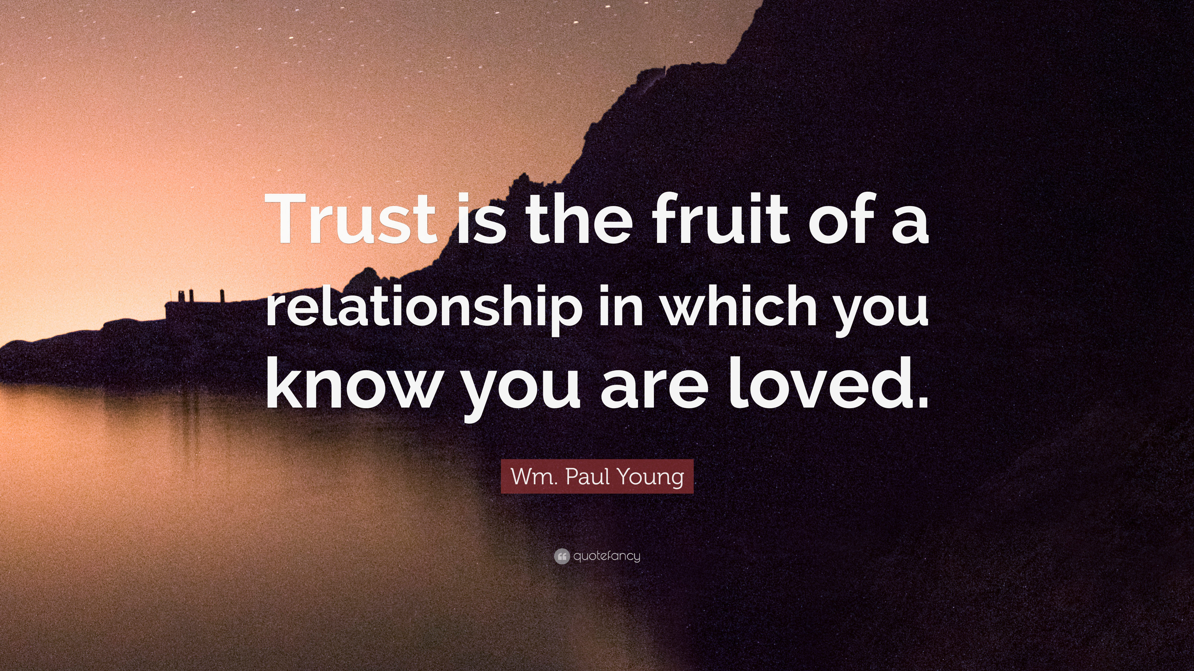 "Quotes About Trust And Love In Relationships Wmpaul Young Quote ""Trust Is The Fruit Of A Relationship In"