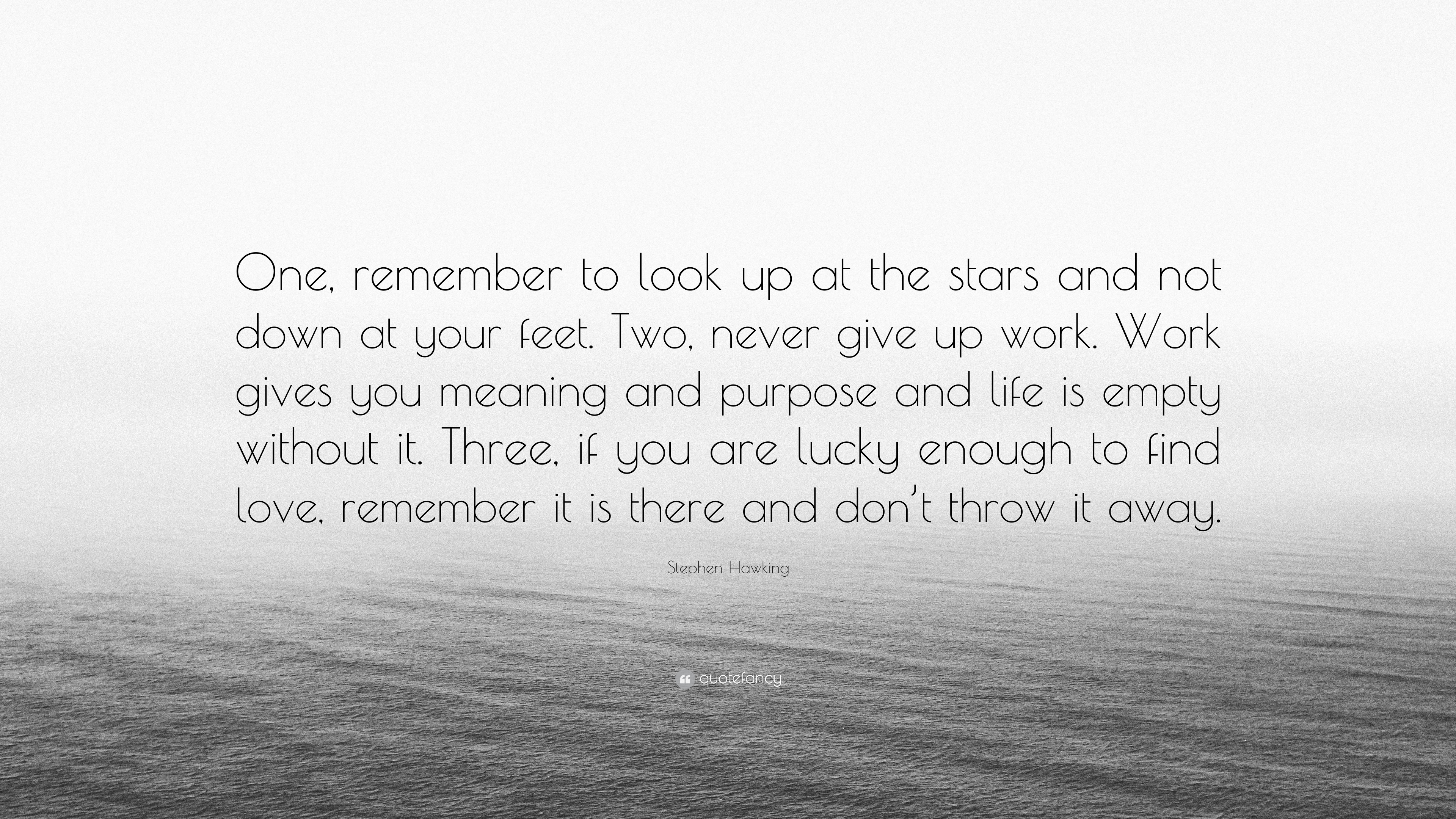 "Stephen Hawking Quote: ""One, Remember To Look Up At The"