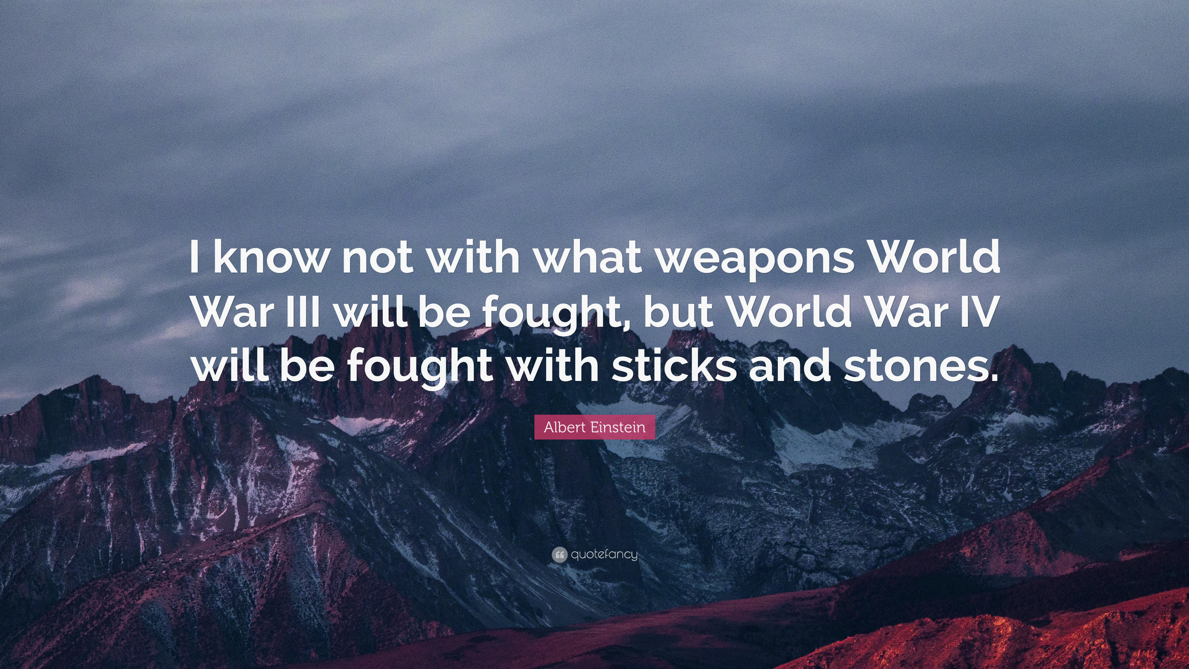 """Albert Einstein Quote: """"I know not with what weapons World"""