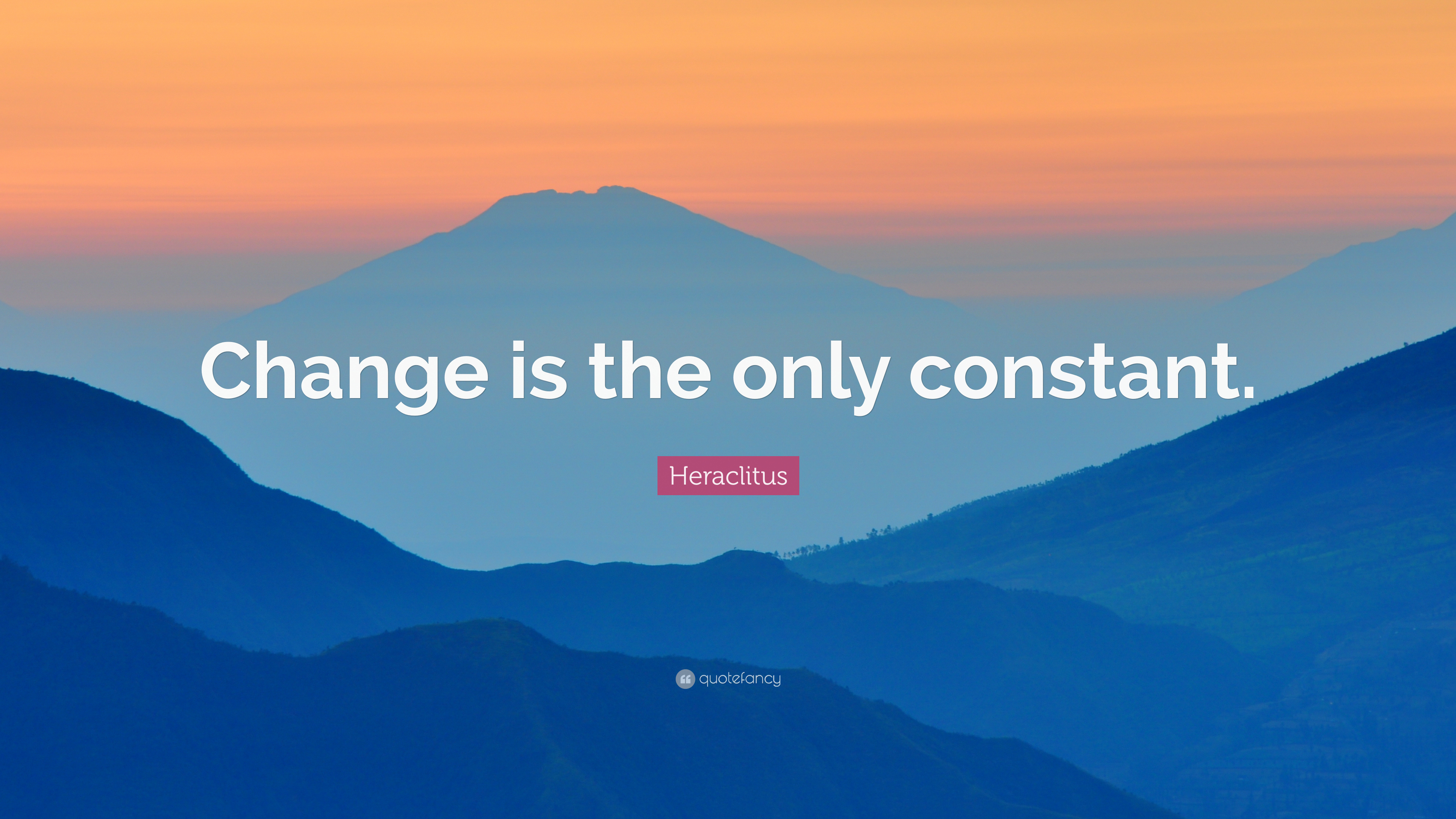 "Heraclitus Quote: ""Change is the only constant."" (12 ..."