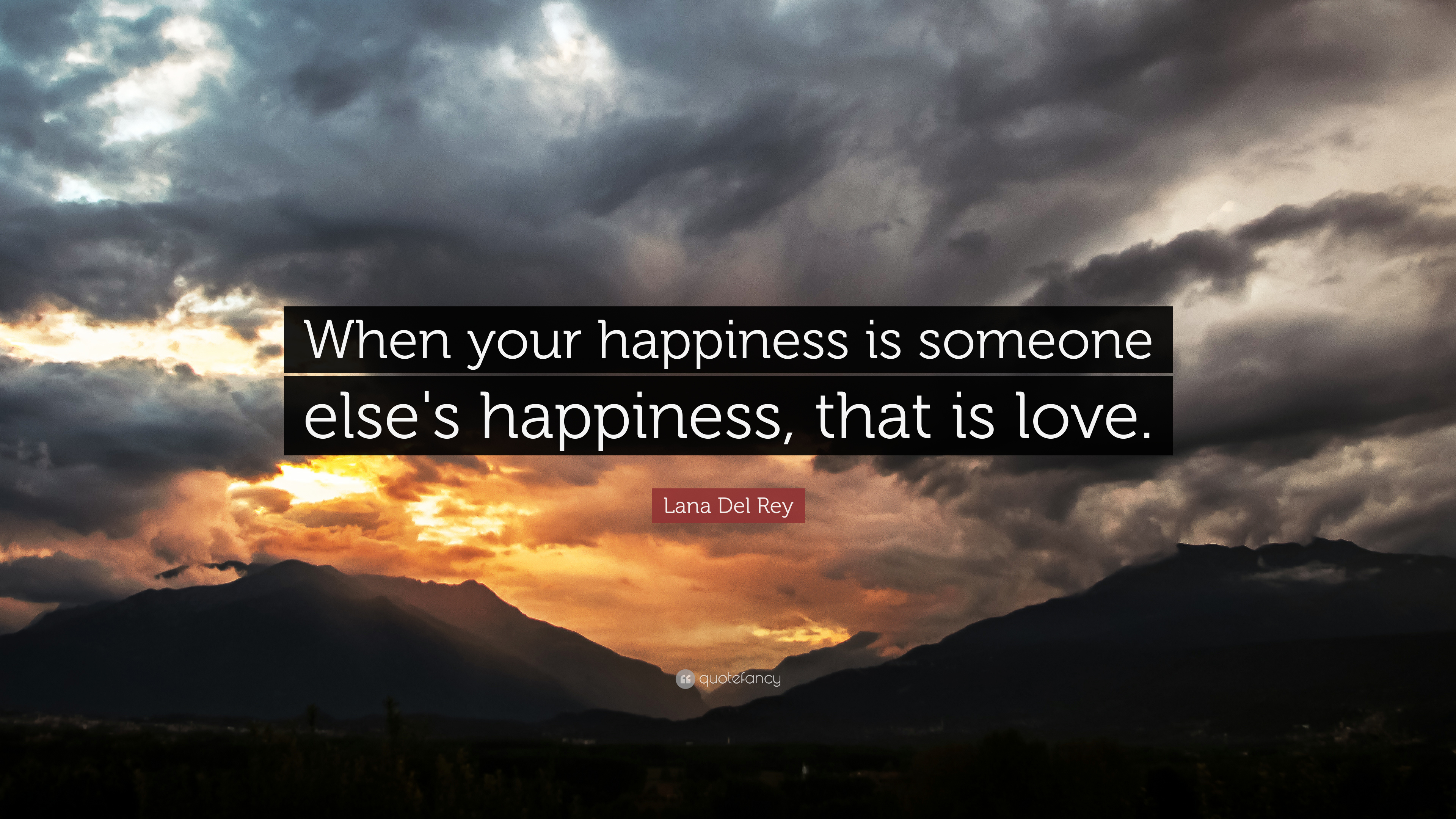 "Lana Del Rey Quote: ""When Your Happiness Is Someone Else's"