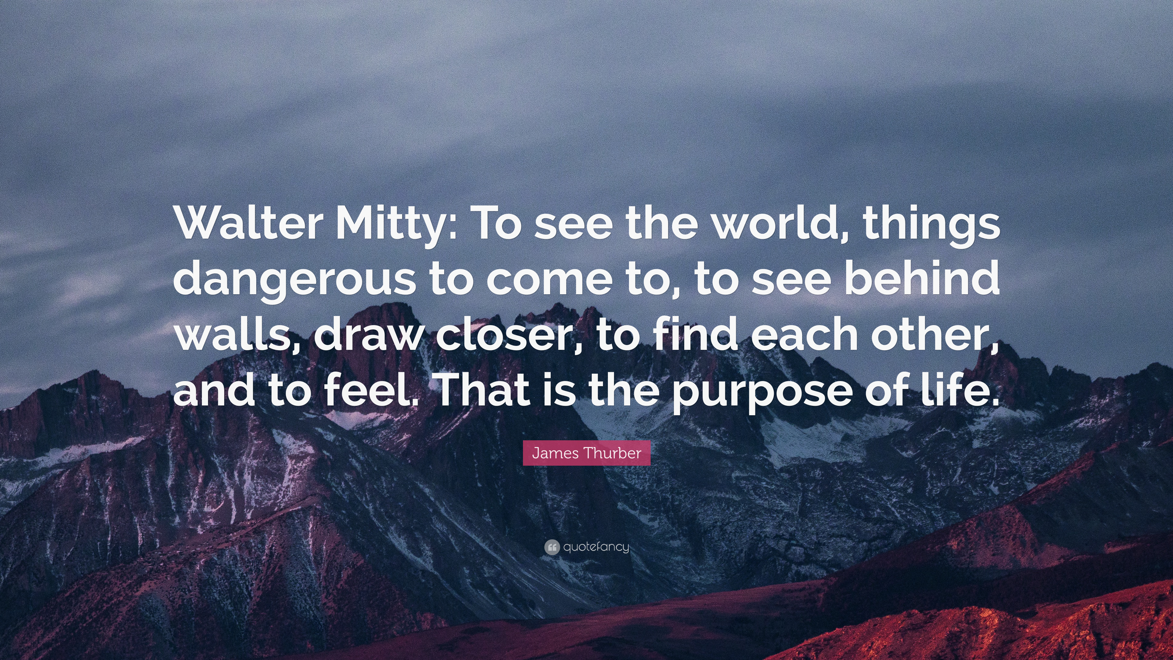 "Walter Mitty Quotes James Thurber Quote: ""Walter Mitty: To see the world, things  Walter Mitty Quotes"