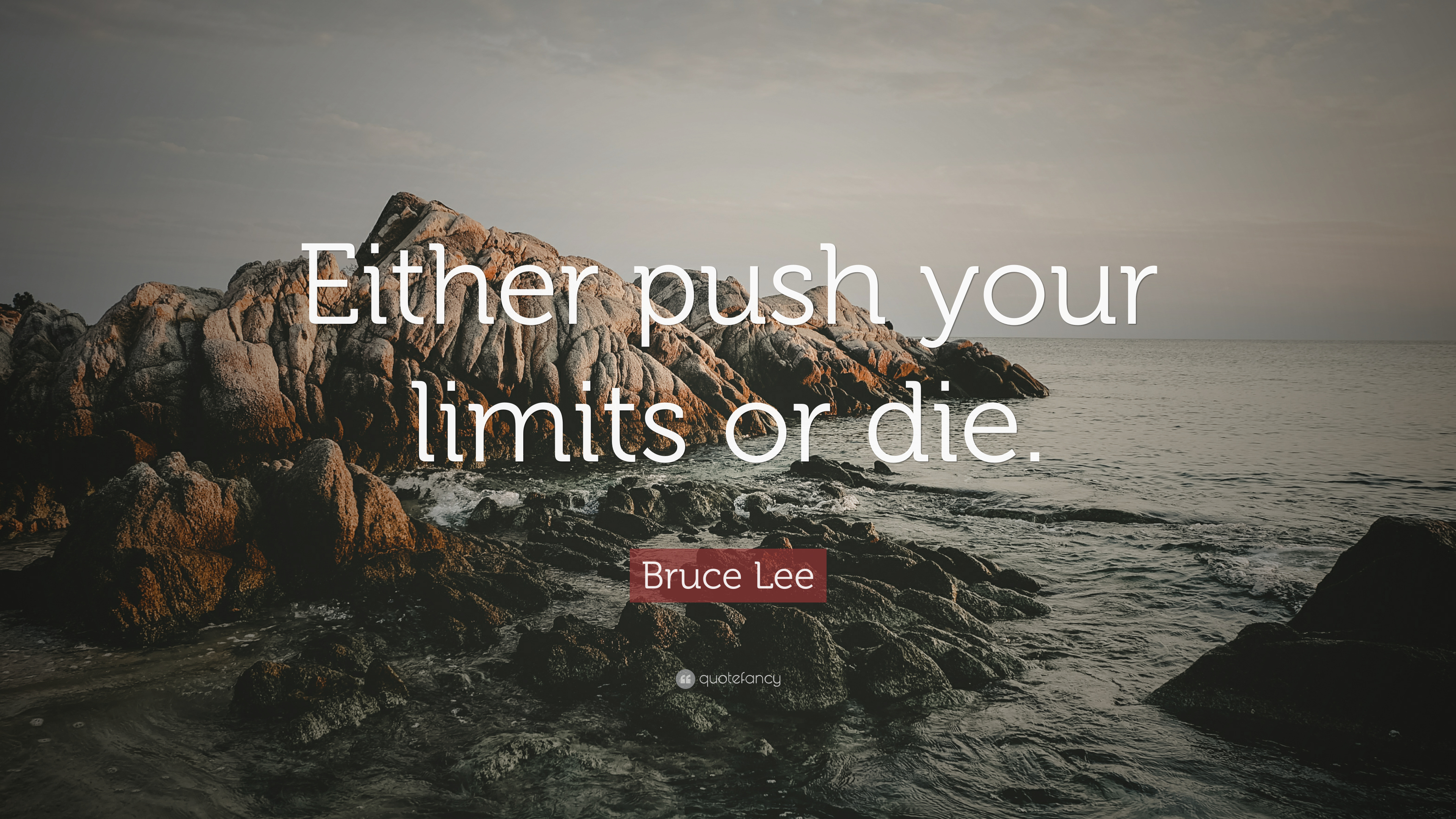 Bruce Lee Quote Either Push Your Limits Or Die 12 Wallpapers