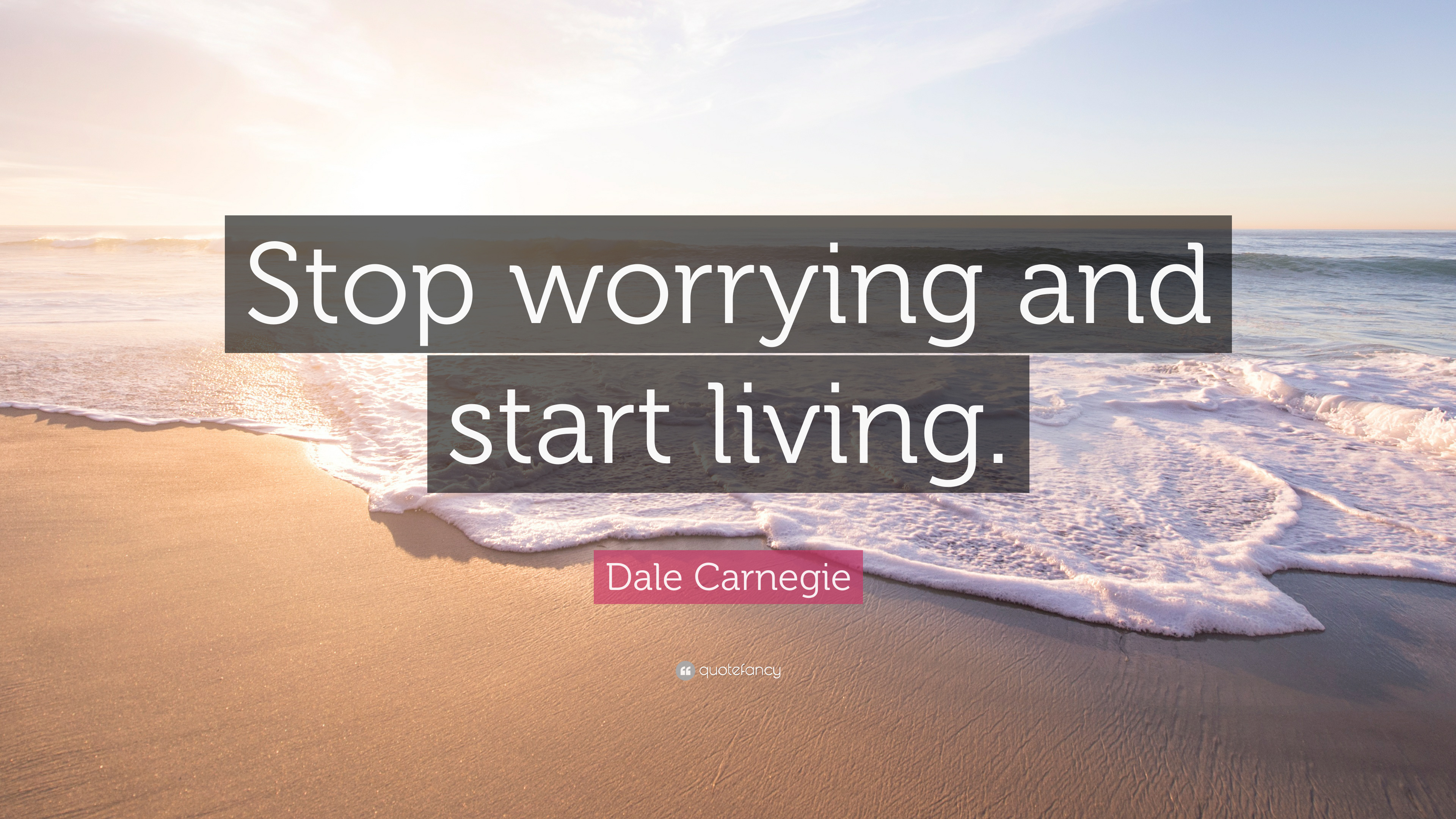 """Stop Living For Others Quotes: Dale Carnegie Quote: """"Stop Worrying And Start Living."""" (12"""