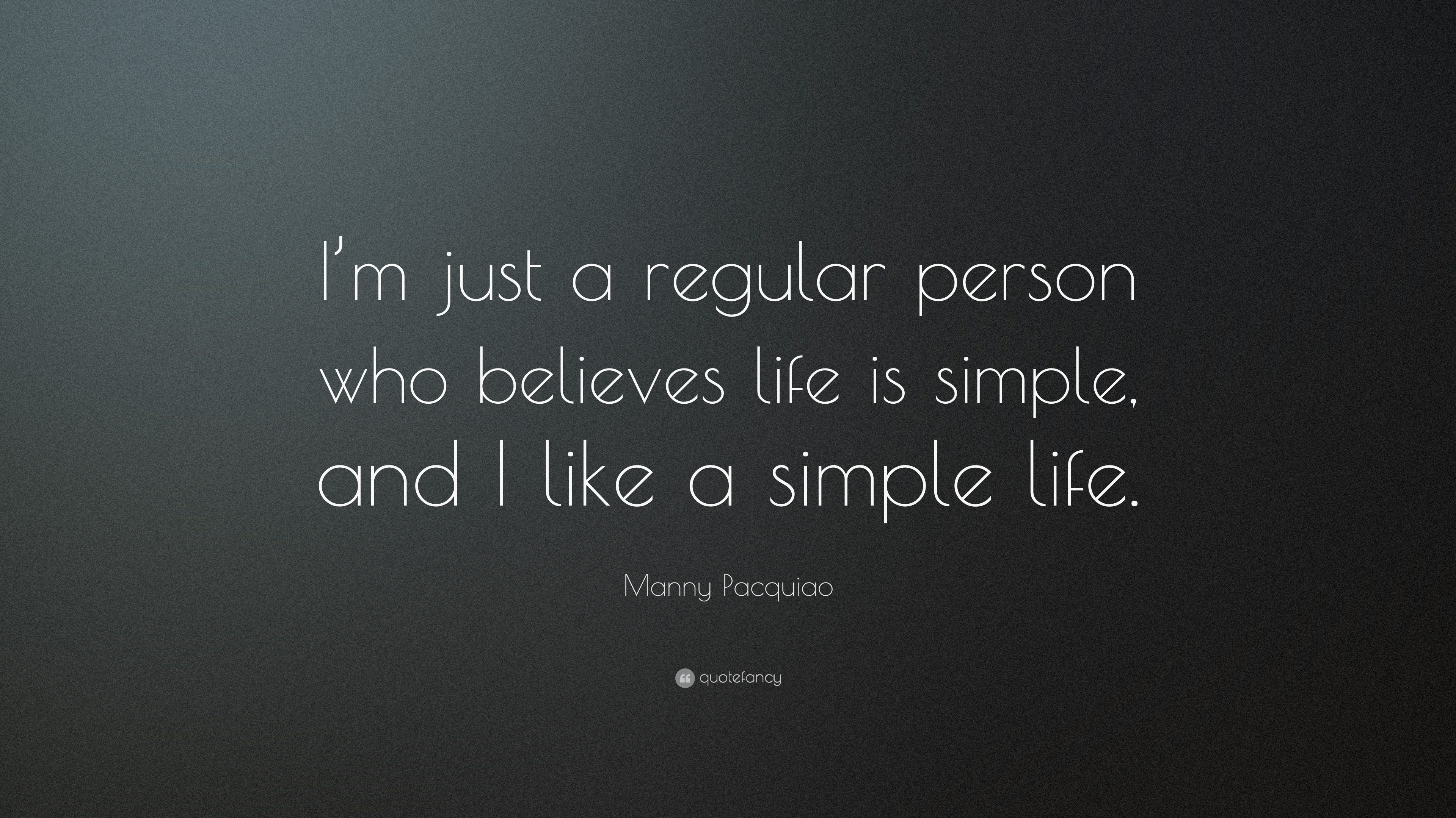 "Quotes About A Simple Life: Manny Pacquiao Quote: ""I'm Just A Regular Person Who"