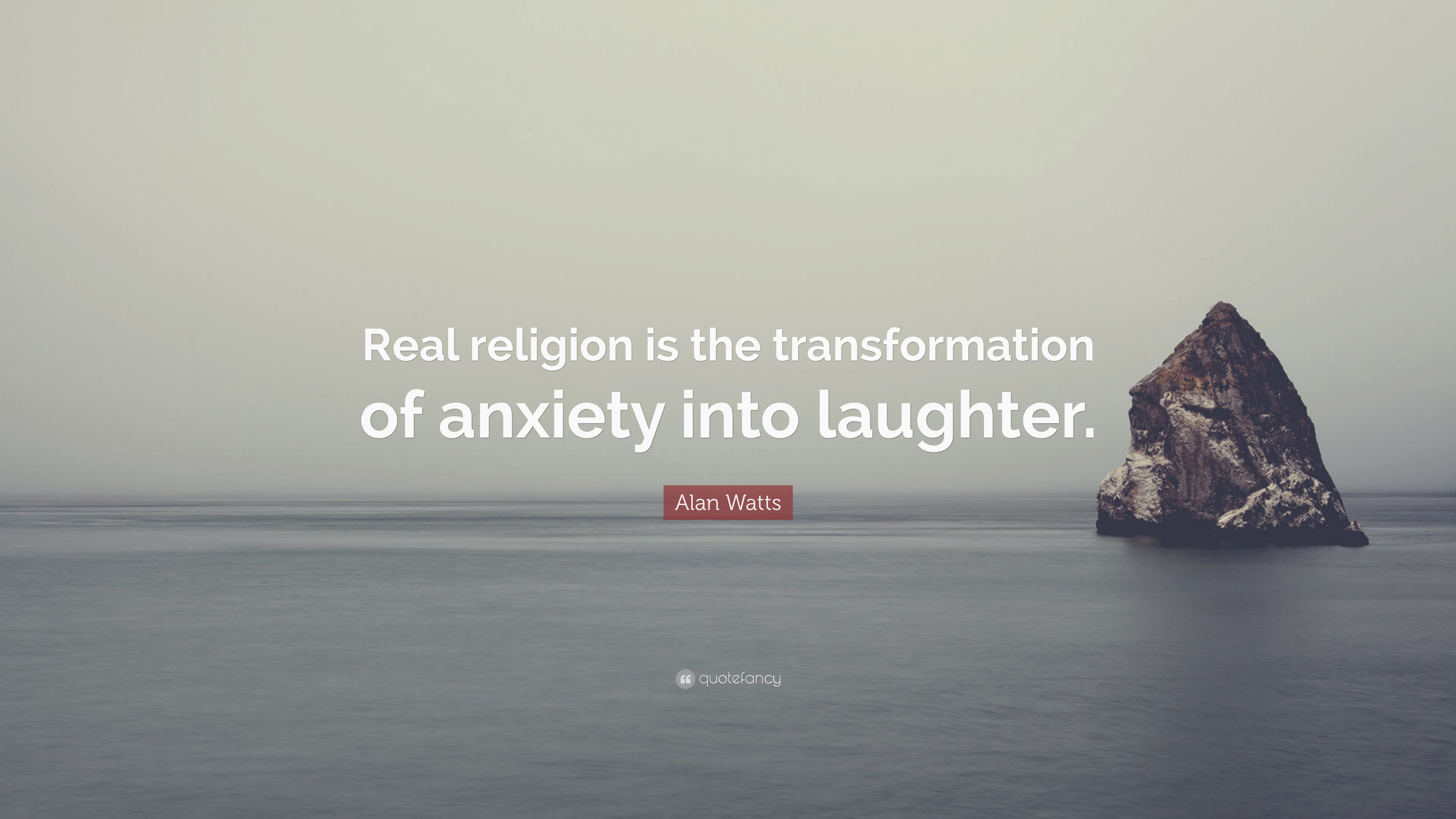 Alan Watts Quote   U201creal Religion Is The Transformation Of