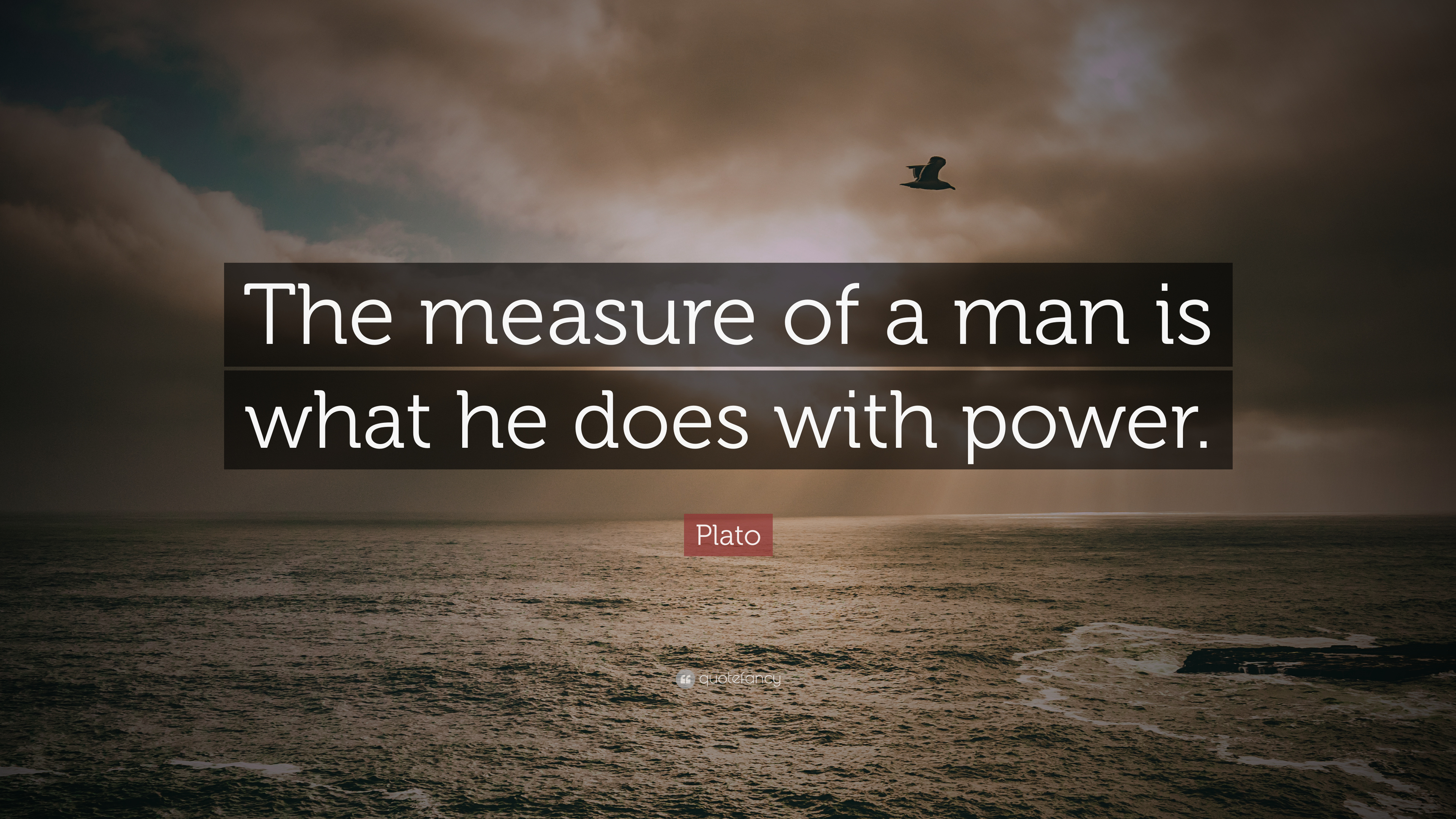 Plato Quote The Measure Of A Man Is What He Does With Power 17