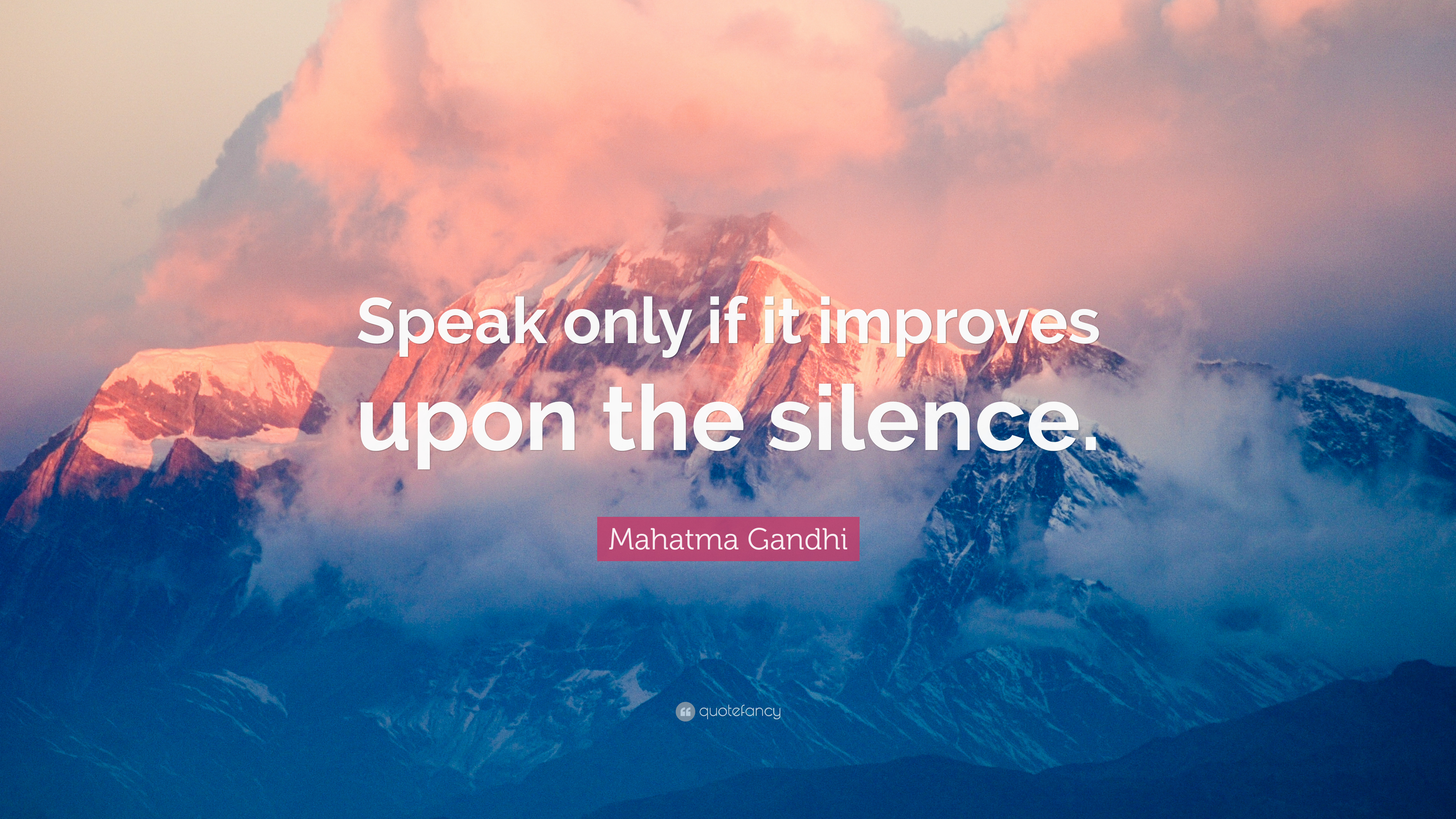 Mahatma Gandhi Quote Speak Only If It Improves Upon The Silence