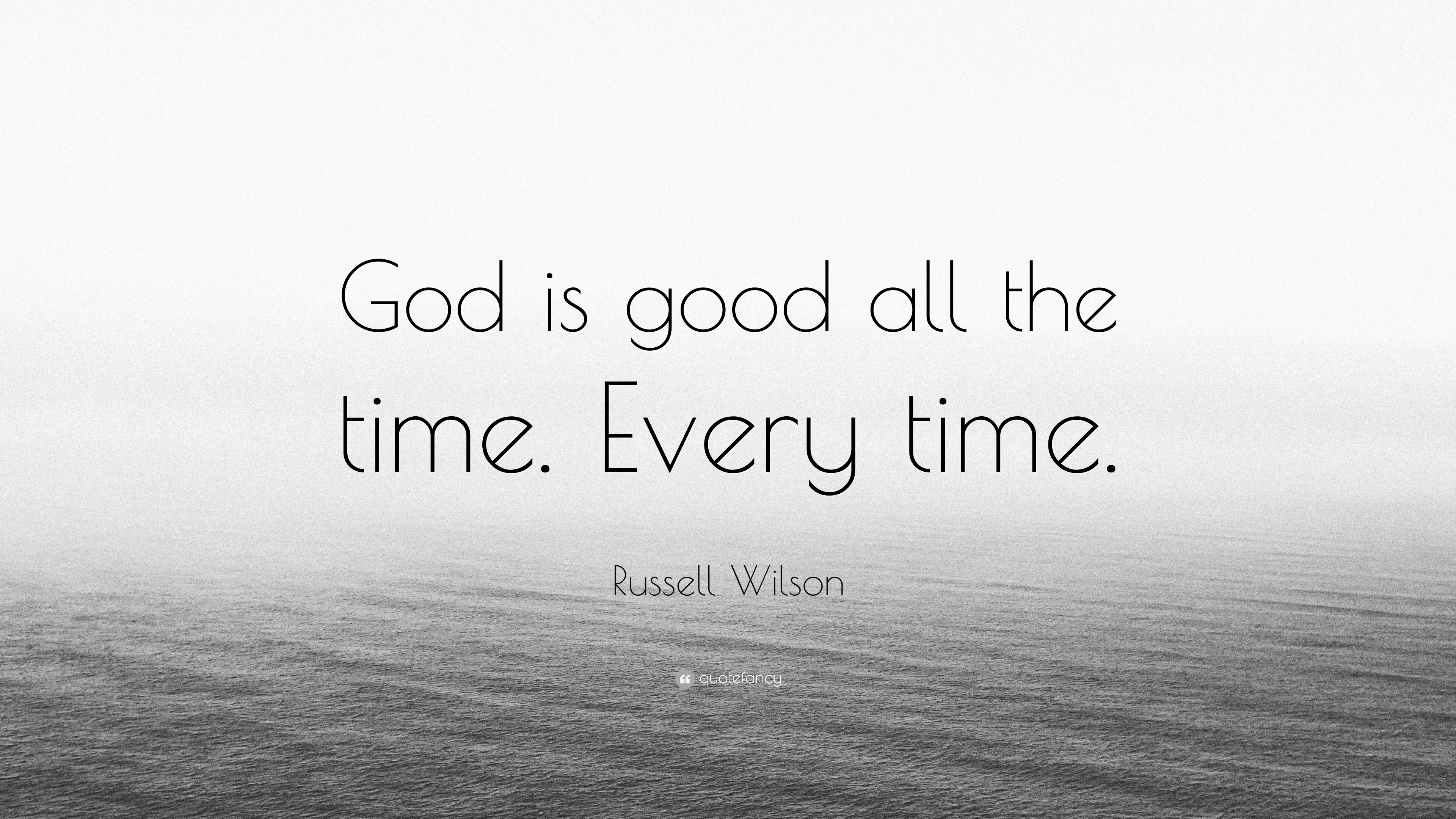 Best 50+ God Is Good All The Time Quotes - good quotes