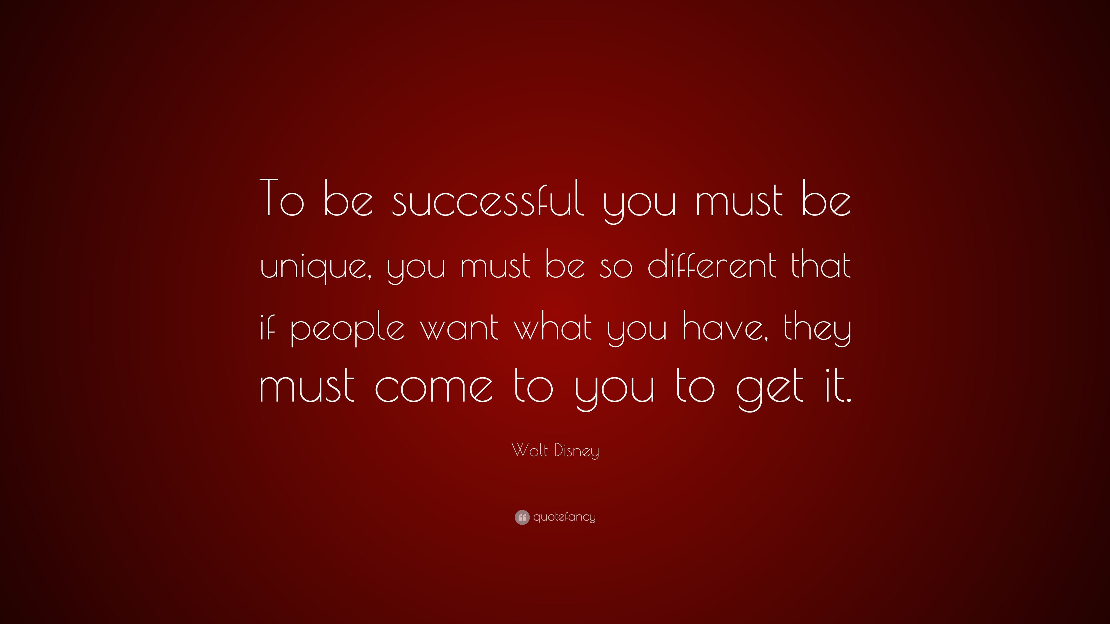 "Walt Disney Quote Walt Disney Quote ""To Be Successful You Must Be Unique You Must"