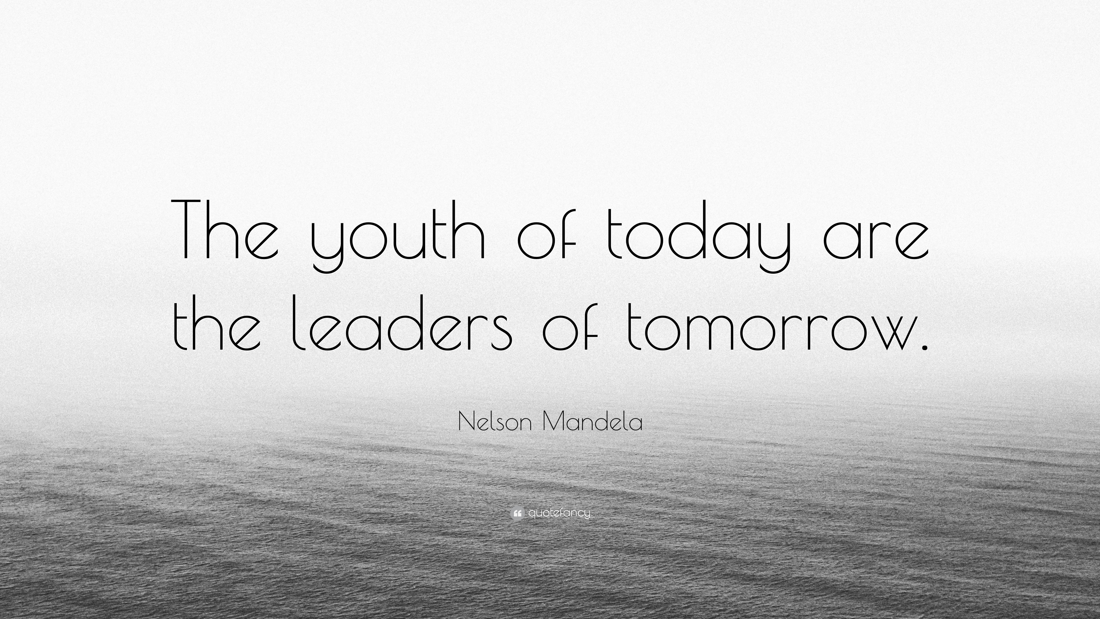 the children of today are the leaders of tomorrow quote