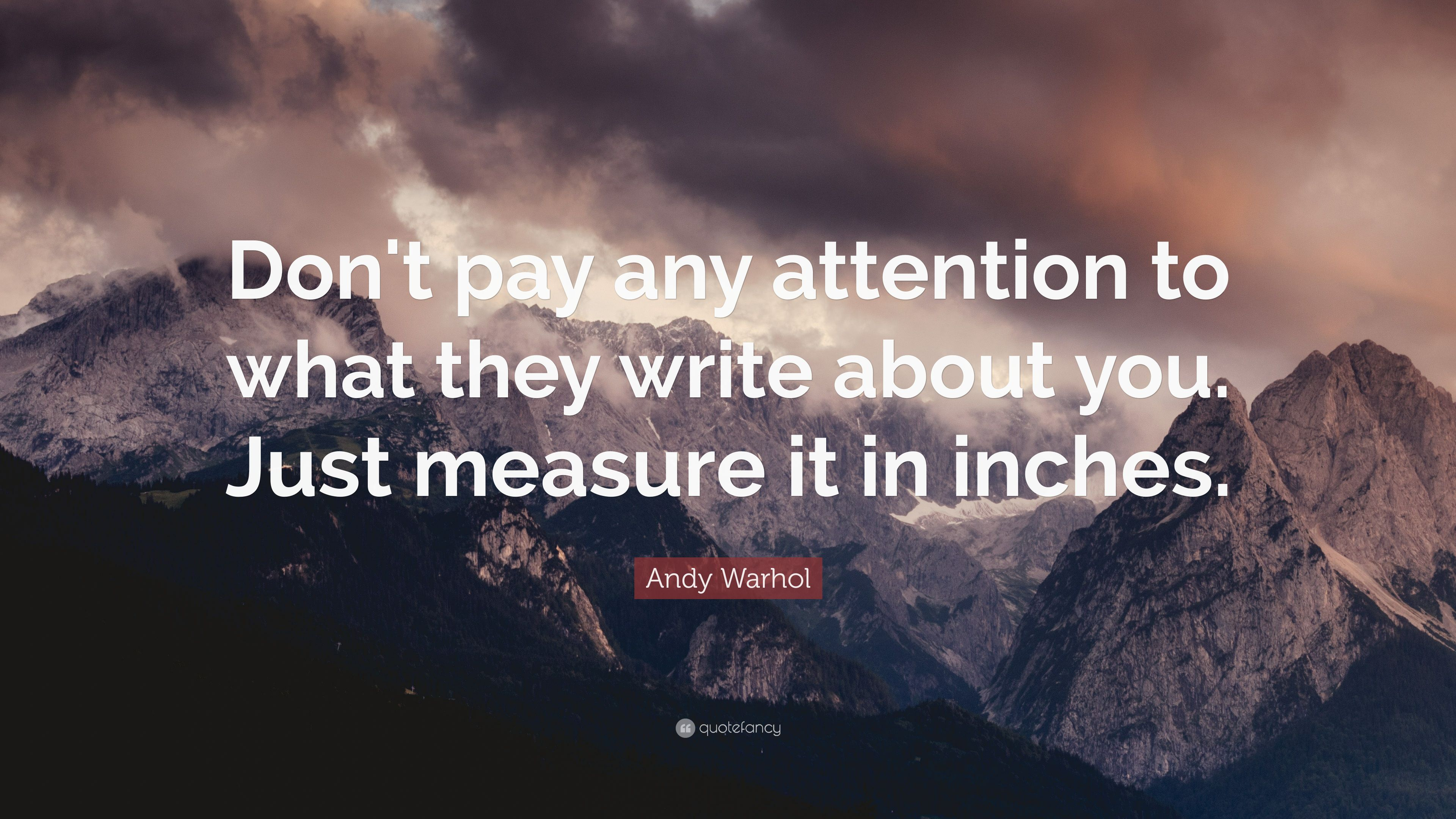 Dont pay attention to what they write about you just measure it in inches