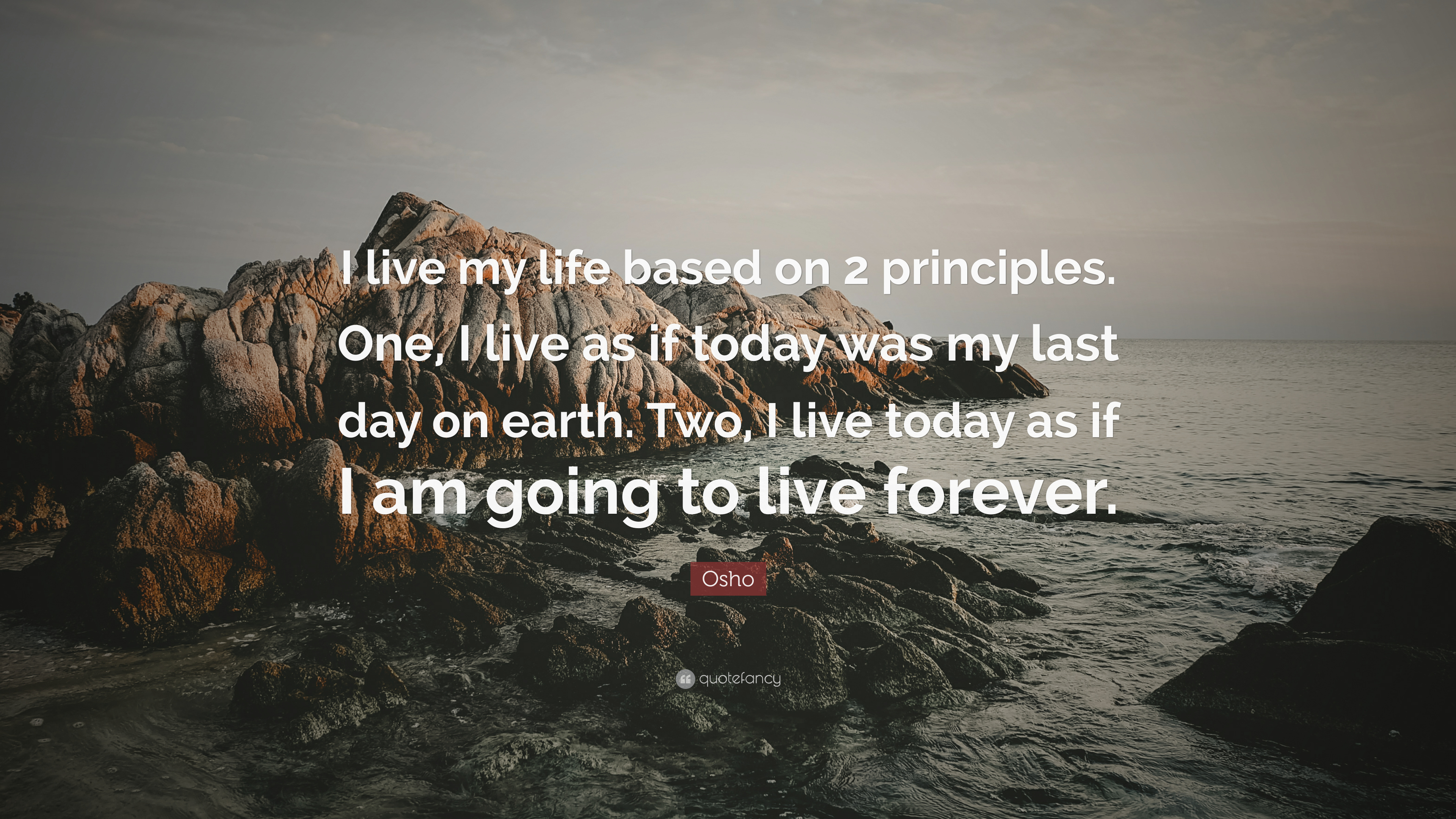 """Osho Quote: """"I live my life based on 2 principles. One, I live as"""