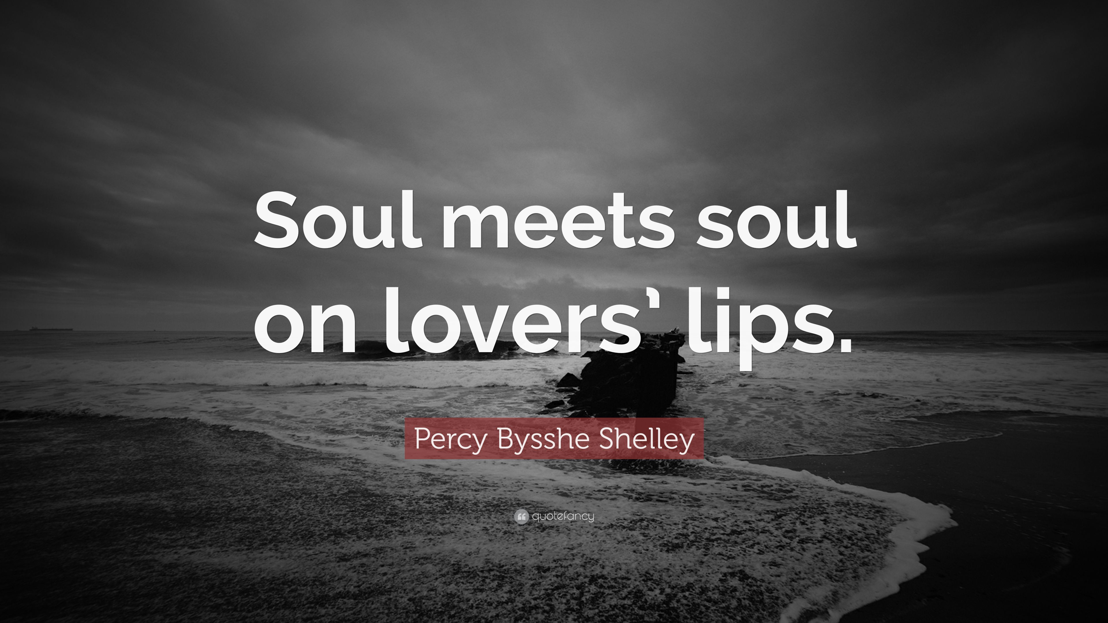 """Quotes About Friendship Lovers Percy Bysshe Shelley Quote """"Soul Meets Soul On Lovers' Lips."""" 23"""