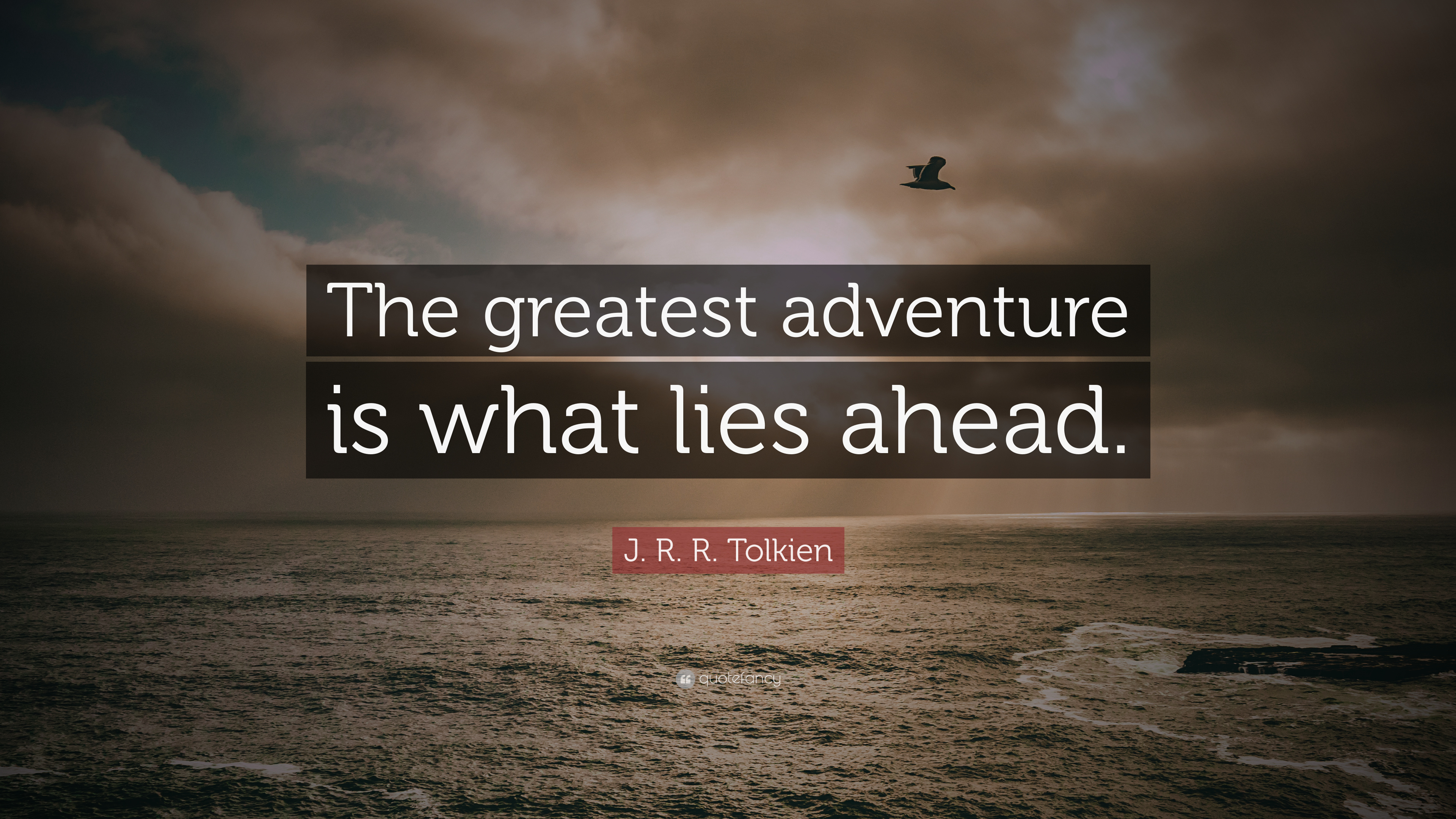 """J. R. R. Tolkien Quote: """"The greatest adventure is what ..."""
