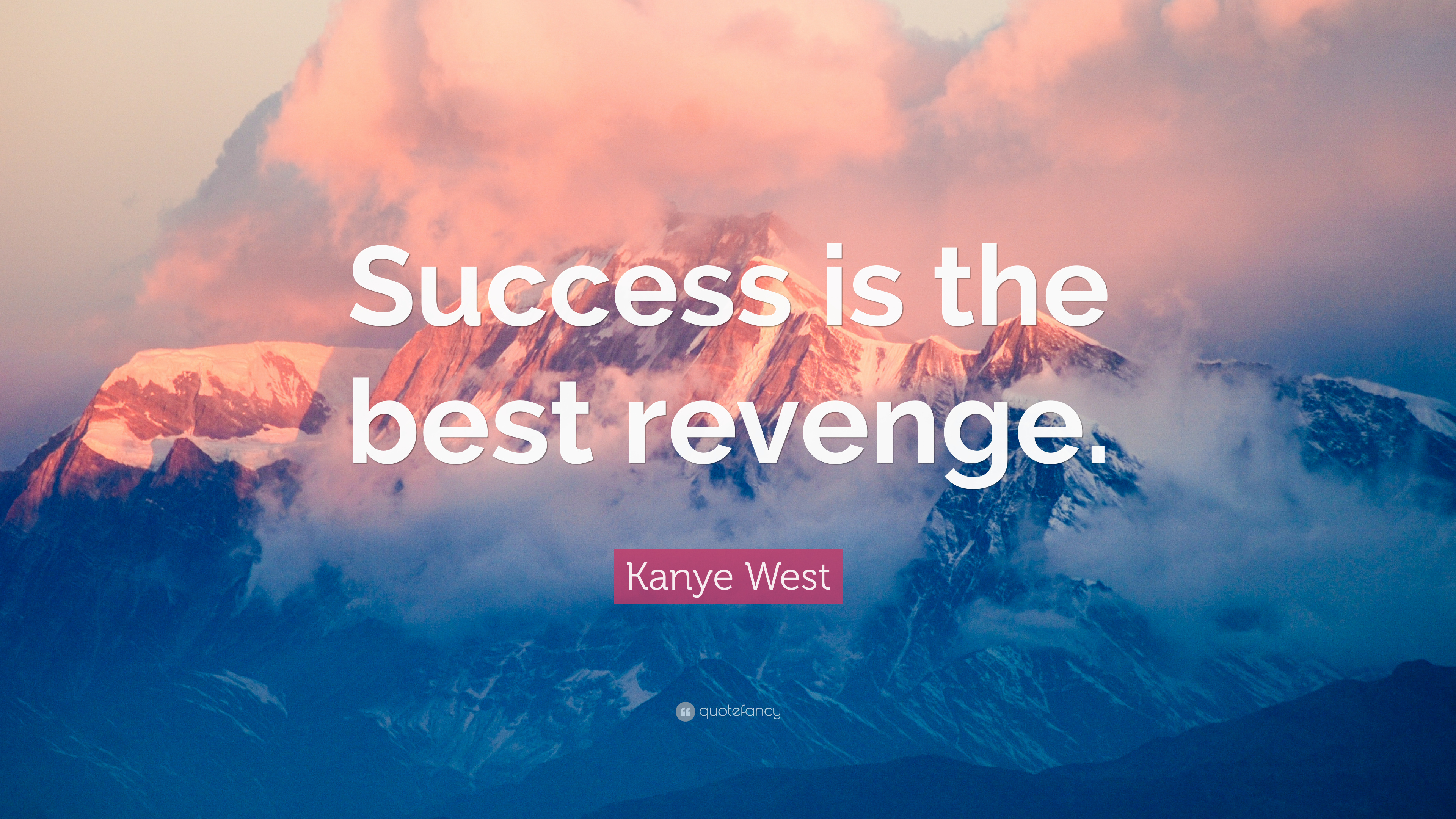 Kanye West Quote Success Is The Best Revenge 12 Wallpapers
