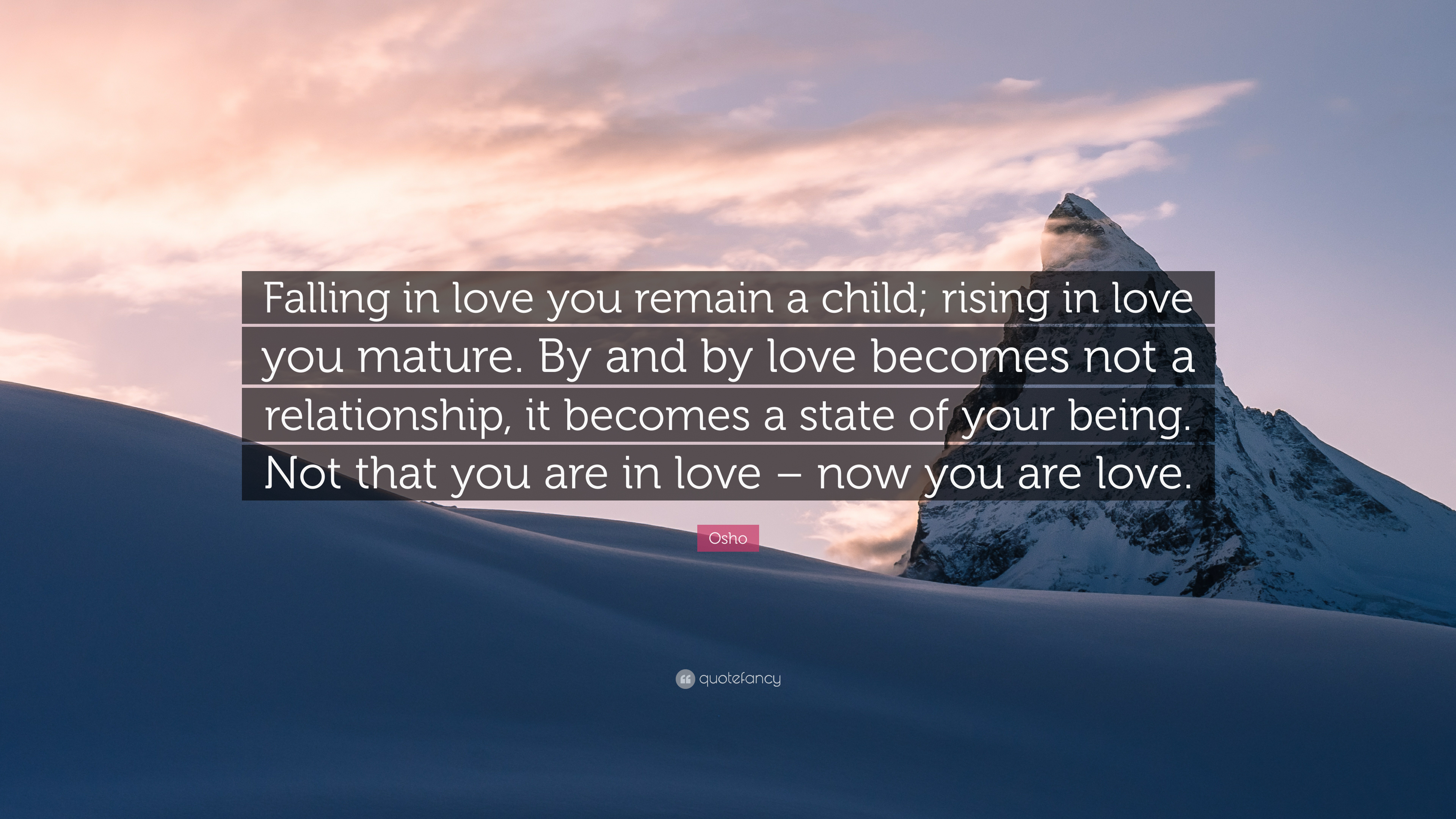 "Osho Quote ""Falling in love you remain a child rising in love you"