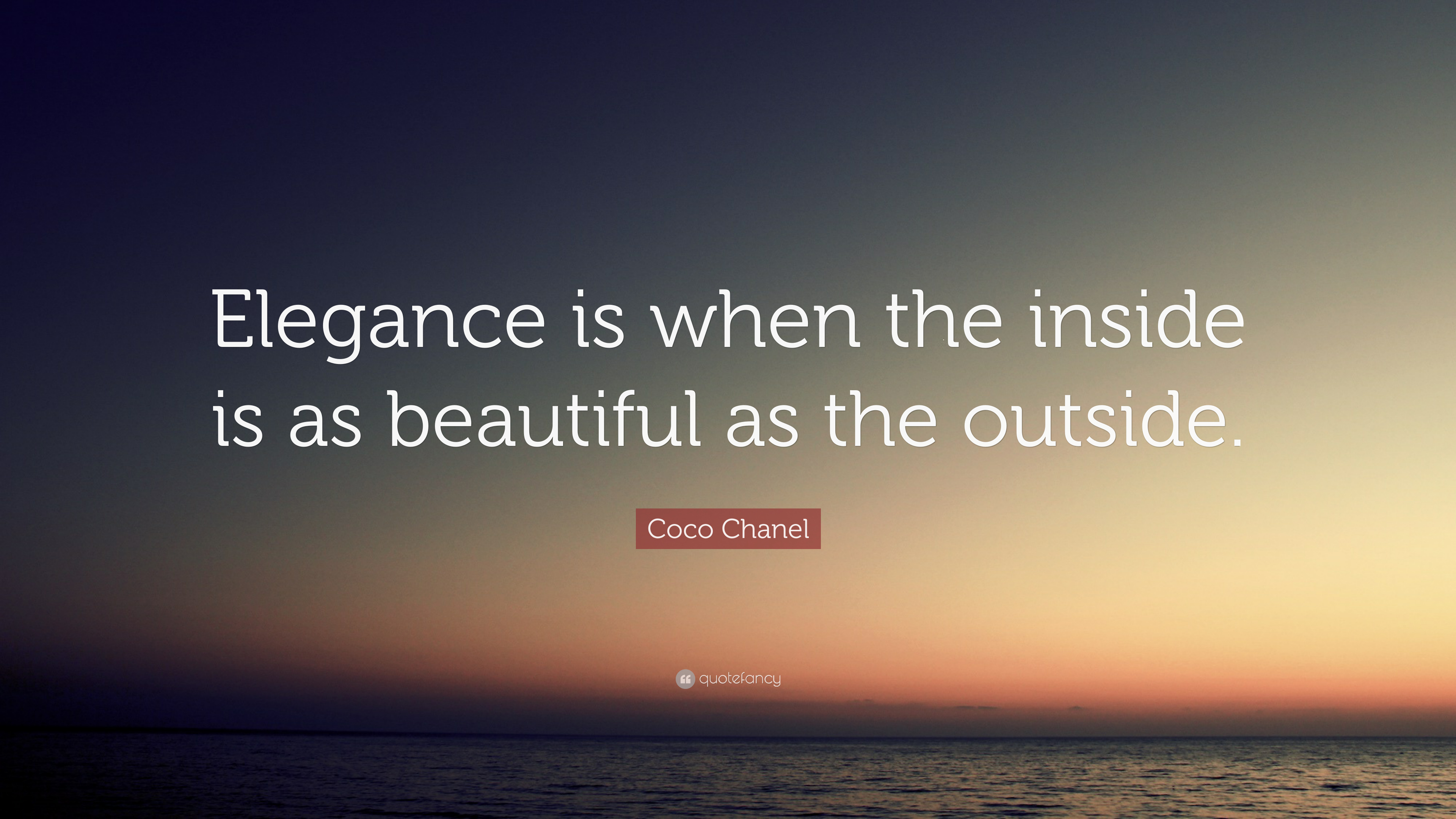 Coco Chanel Quote Elegance Is When The Inside Is As