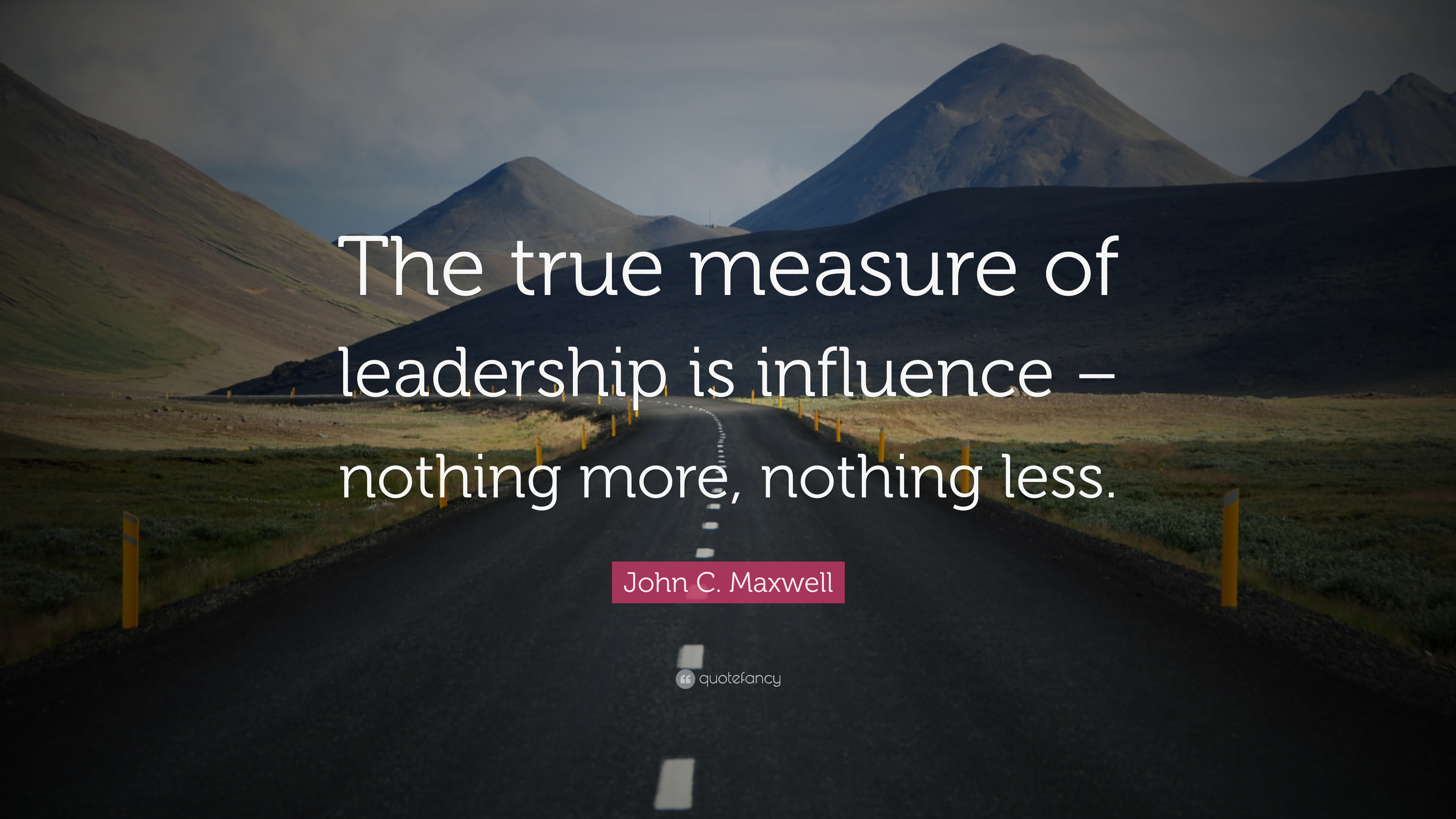 john c  maxwell quote   u201cthe true measure of leadership is