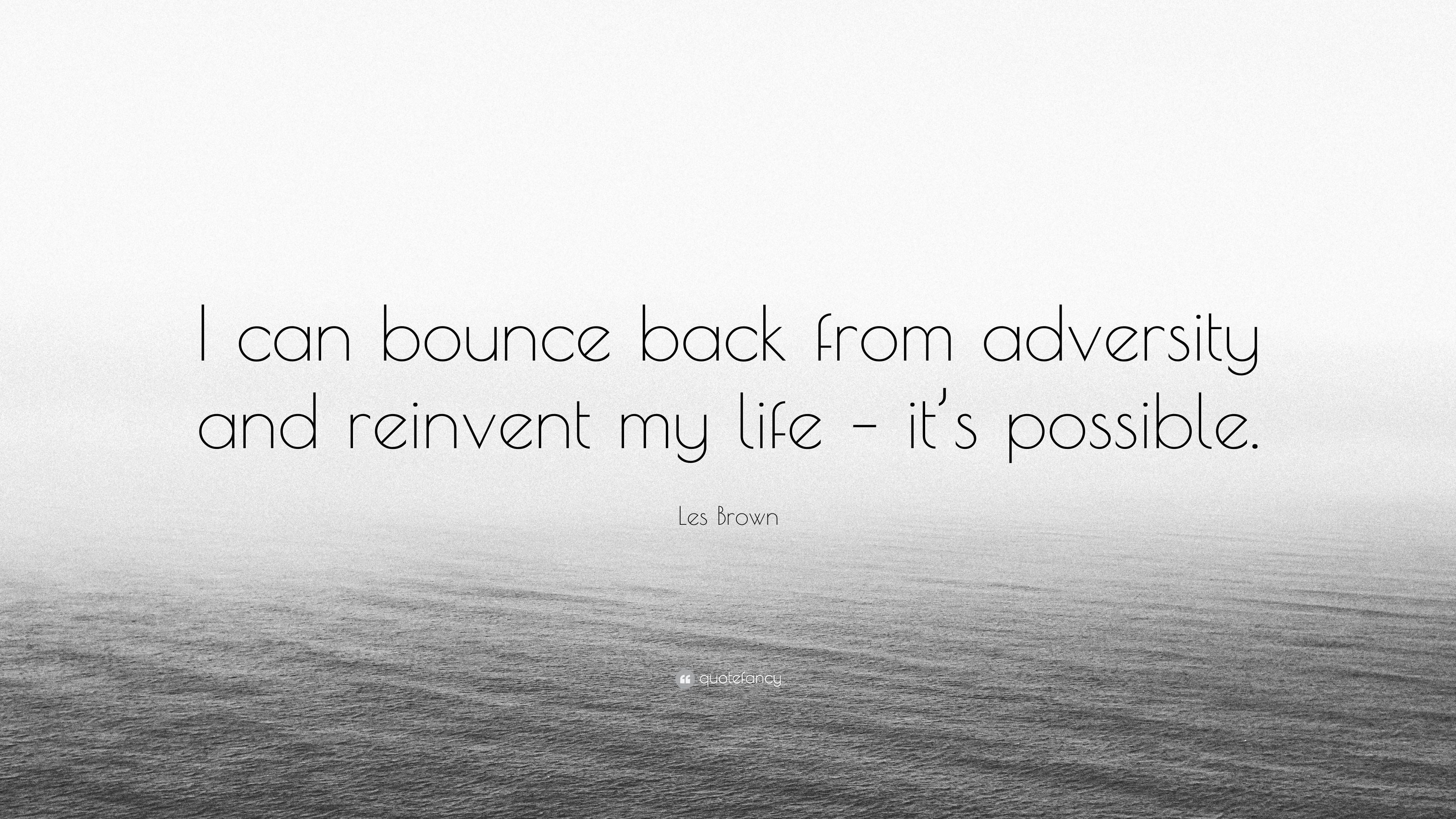 how to bounce back from adversity Three ways to bounce back after adversity bankable contributor i opinions expressed by forbes contributors are their own.