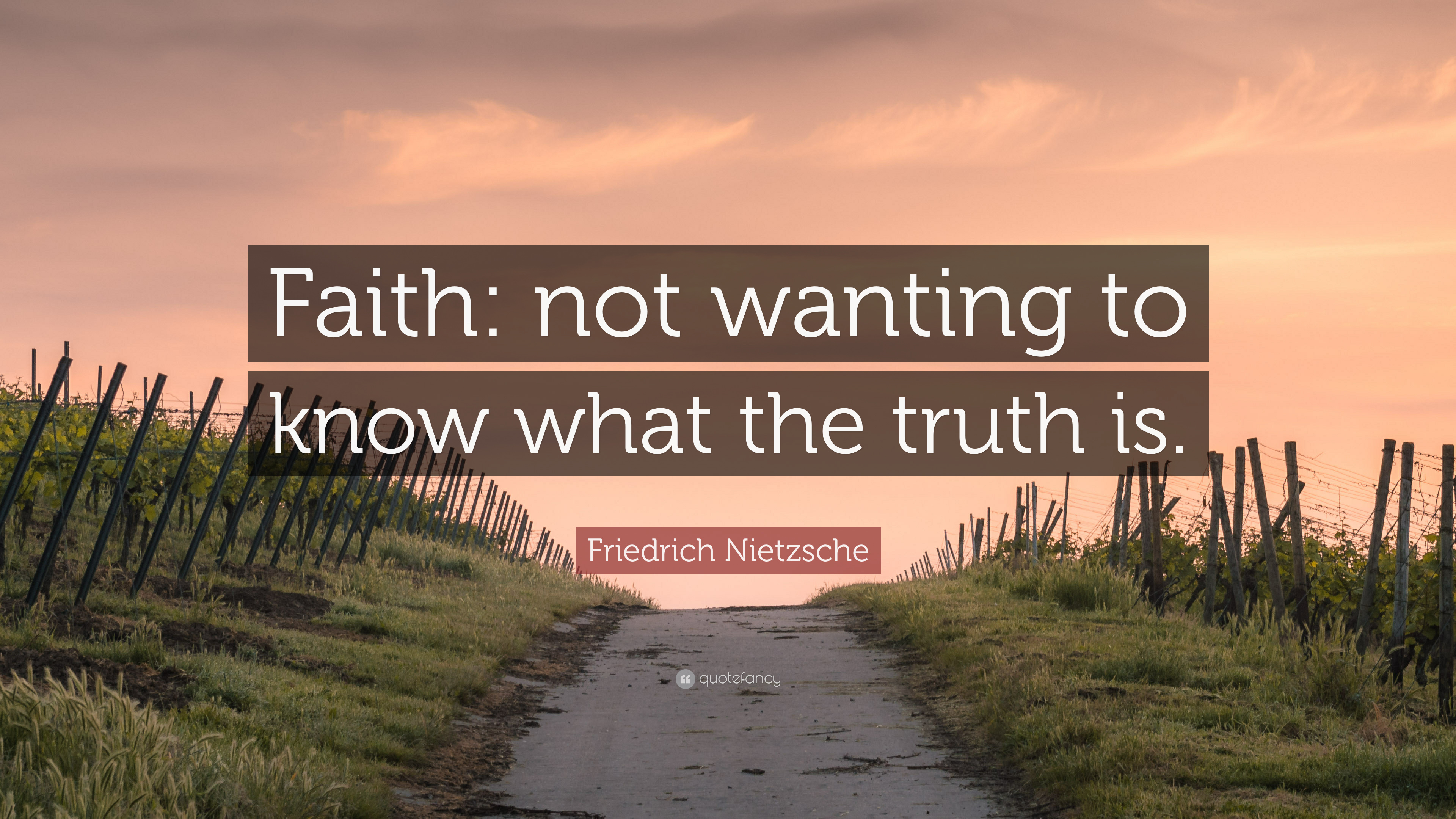 """Friedrich Nietzsche Quote: """"Faith: not wanting to know ..."""