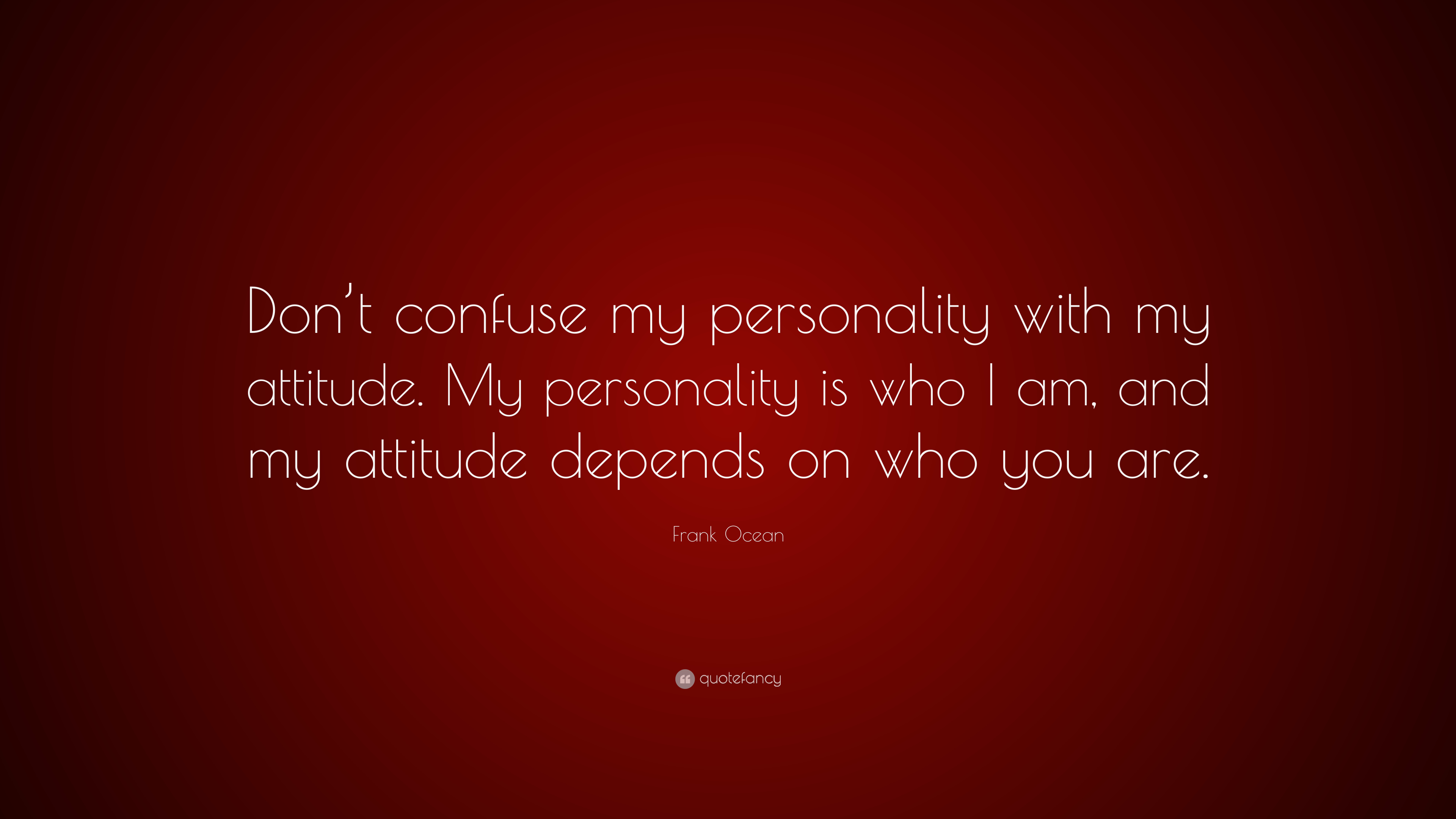 """Frank Ocean Quote: """"Don't confuse my personality with my ..."""