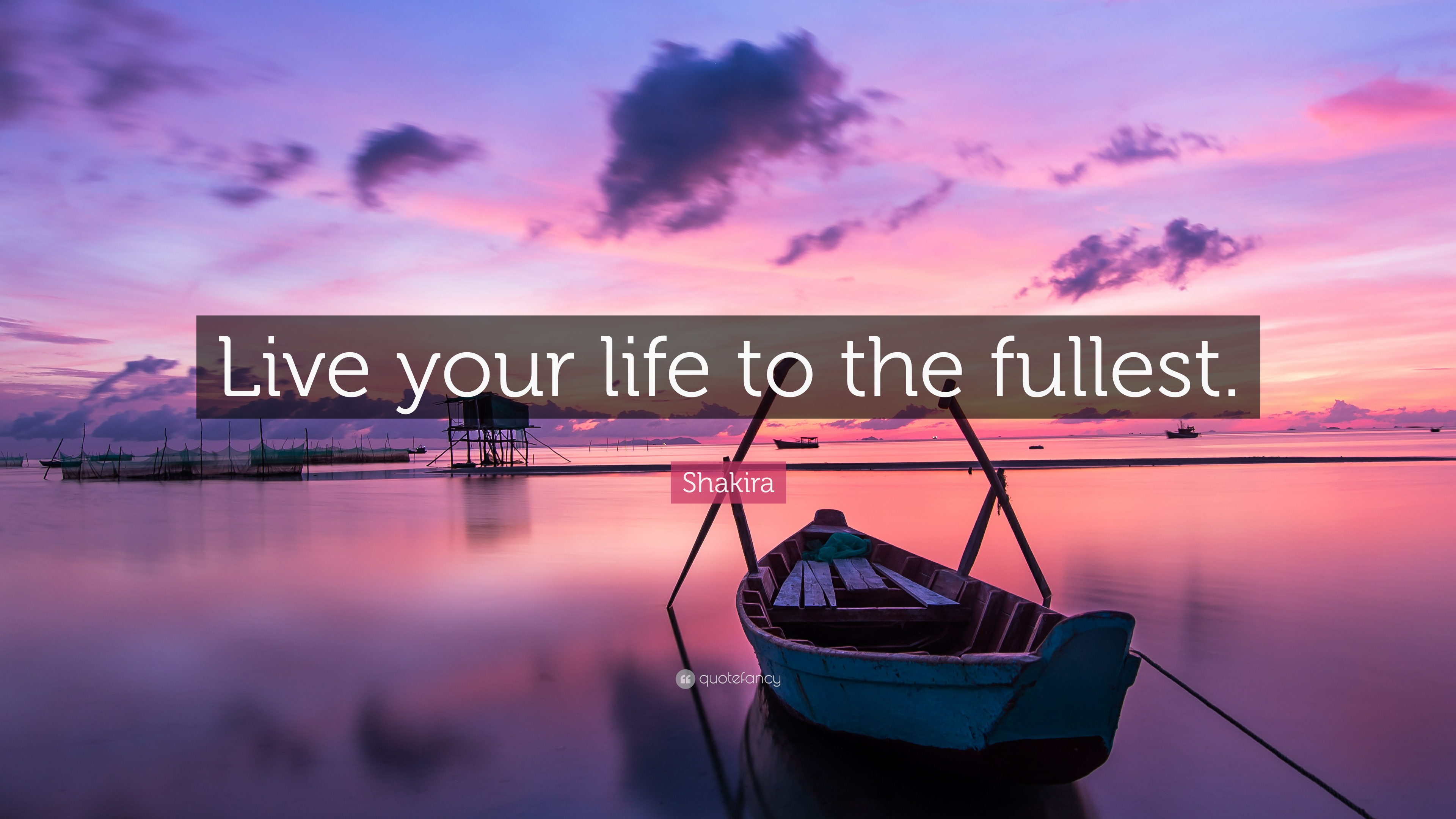 """Shakira Quote: """"Live your life to the fullest."""" (12 ..."""