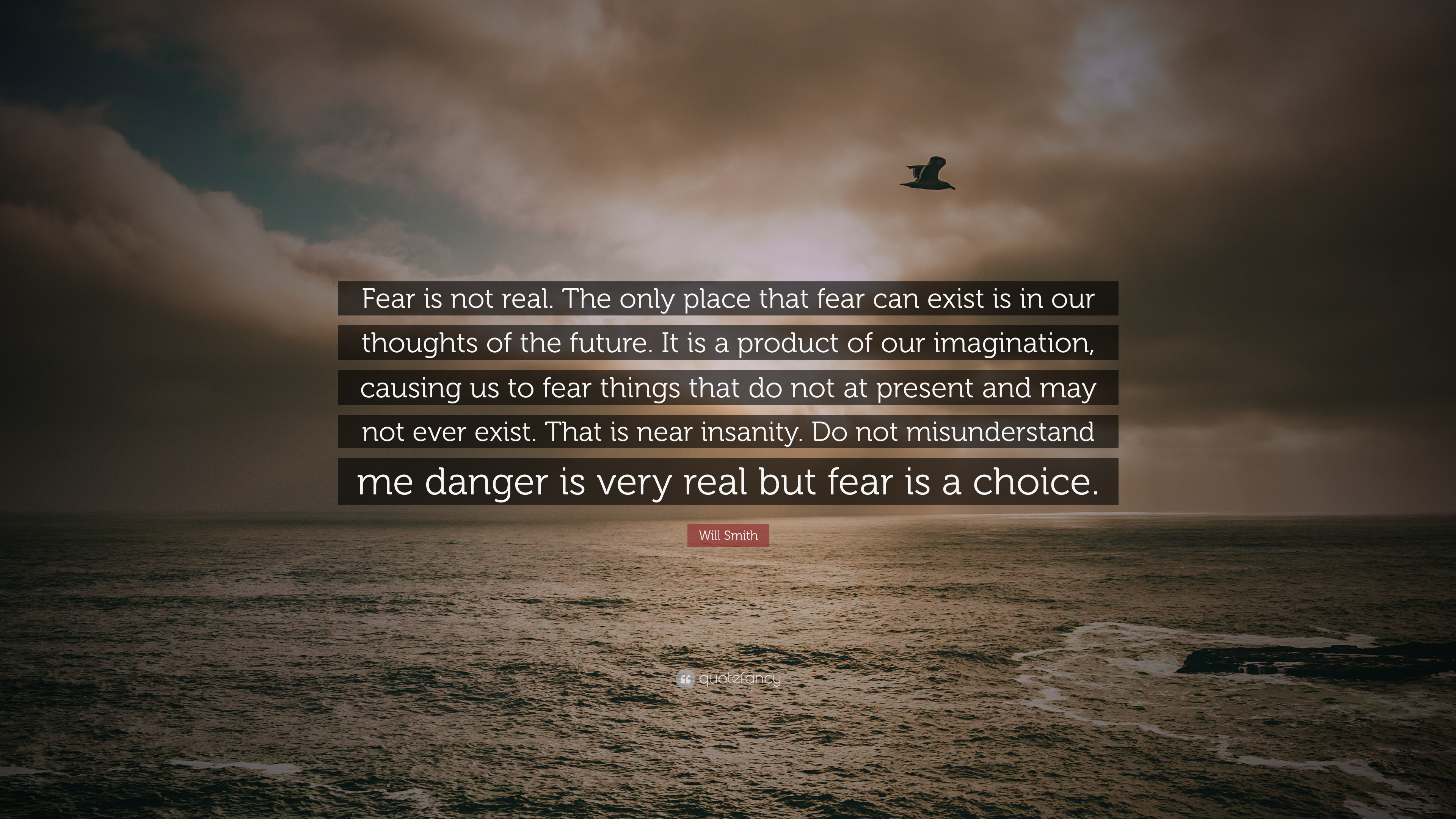 Will Smith Quote Fear Is Not Real The Only Place That Fear Can