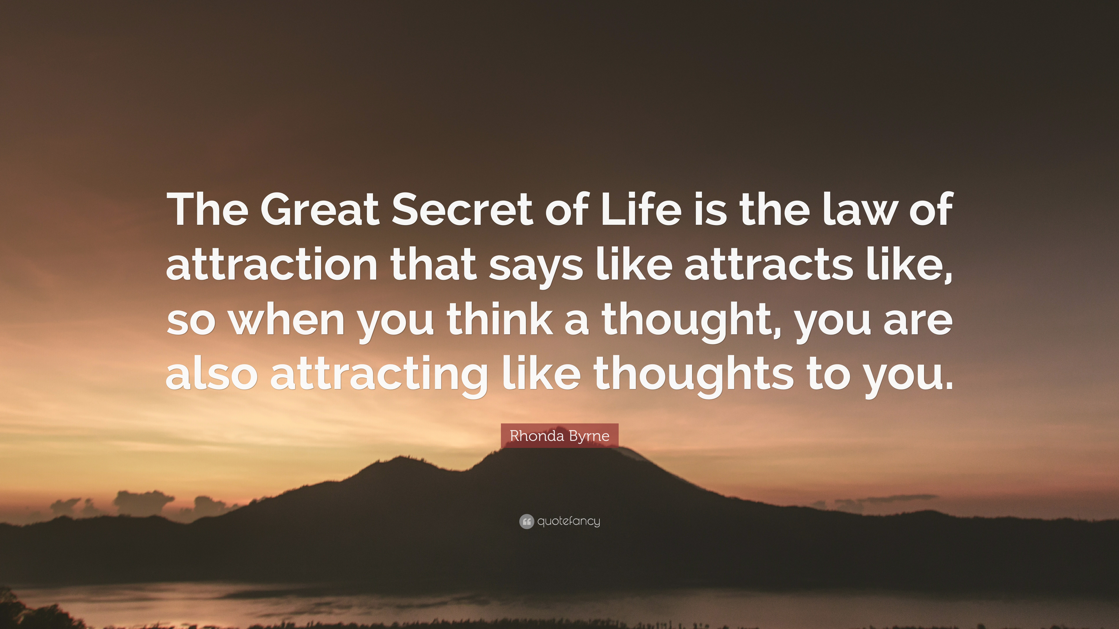 "Laws Of Life Quotes Rhonda Byrne Quote ""The Great Secret Of Life Is The Law Of"