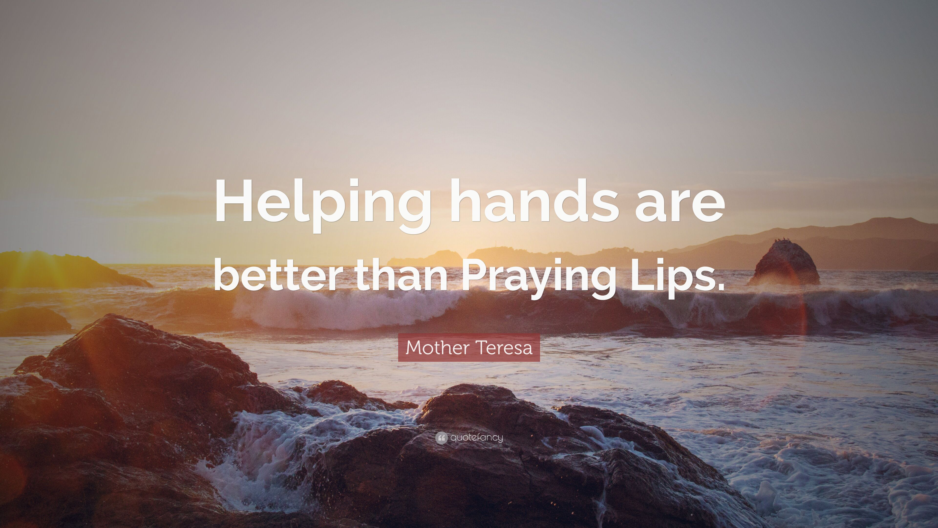 """Mother Teresa Quote: """"Helping hands are better than ..."""