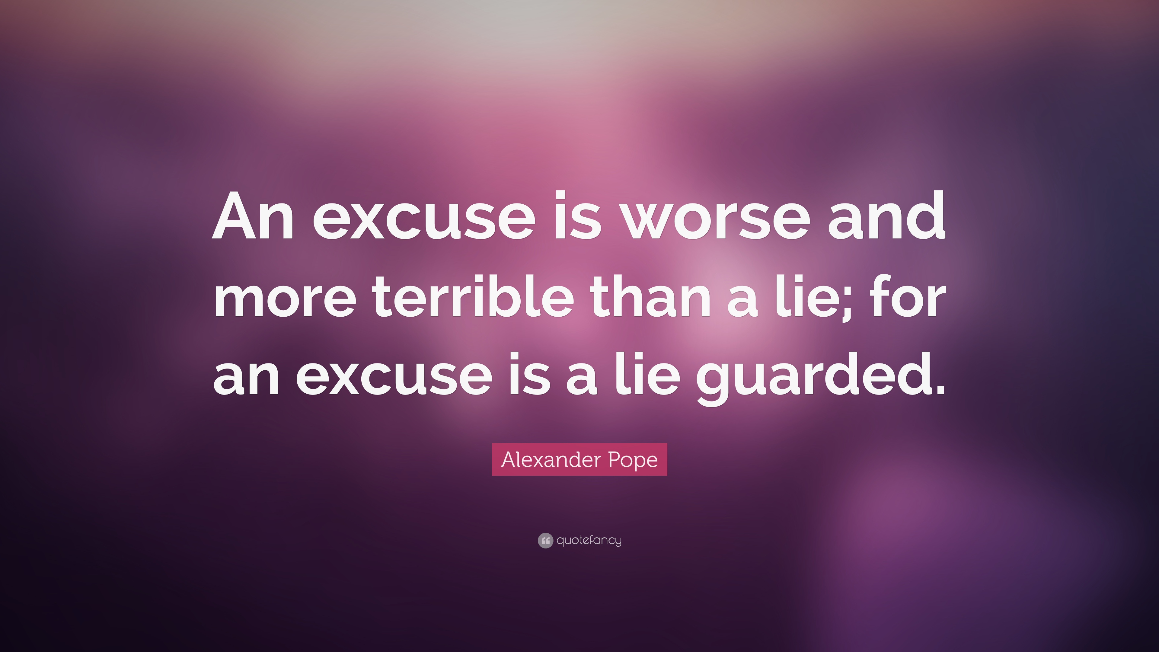 """Alexander Pope Quote: """"An excuse is worse and more terrible ..."""