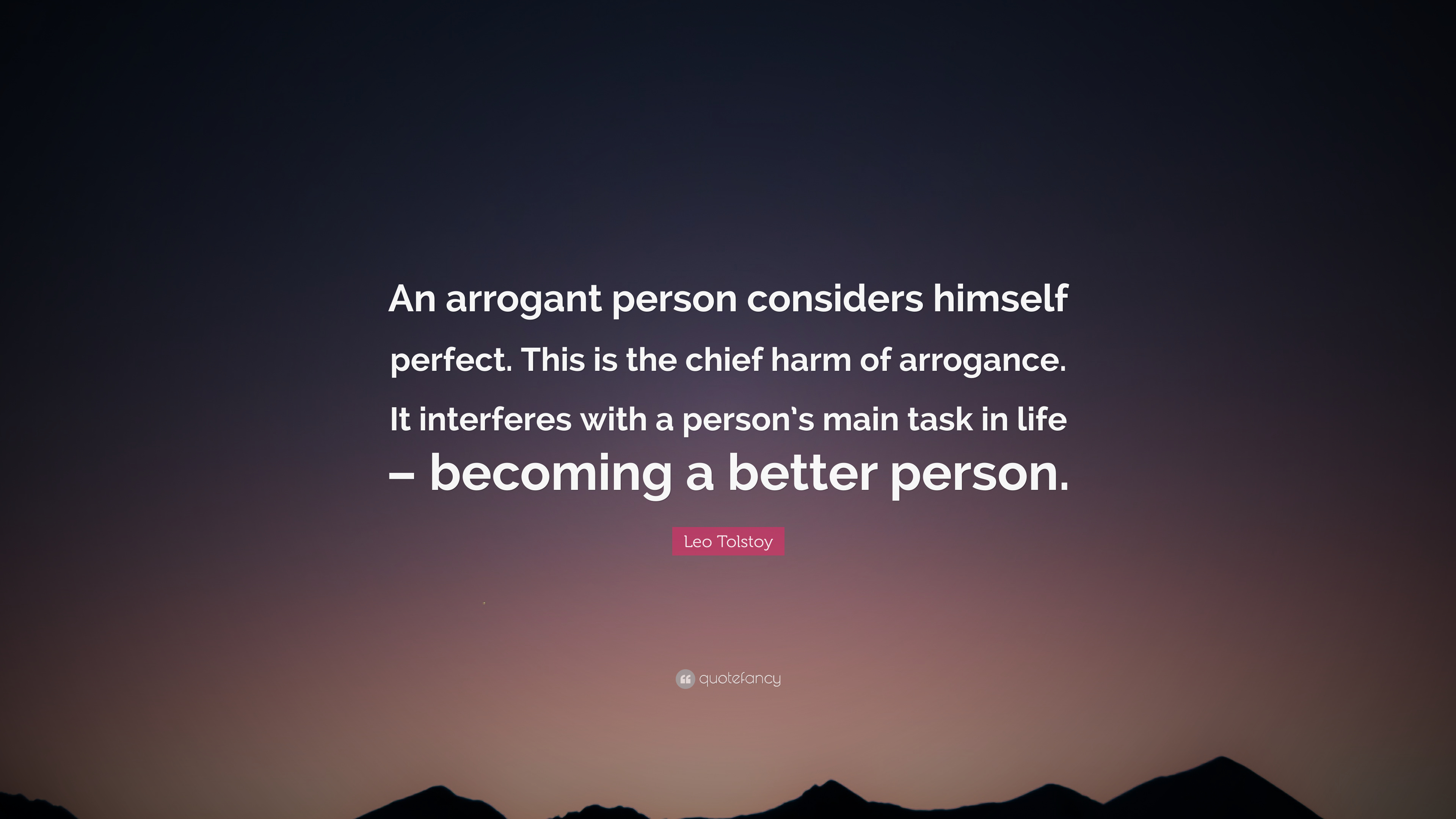 Leo Tolstoy Quote An Arrogant Person Considers Himself Perfect