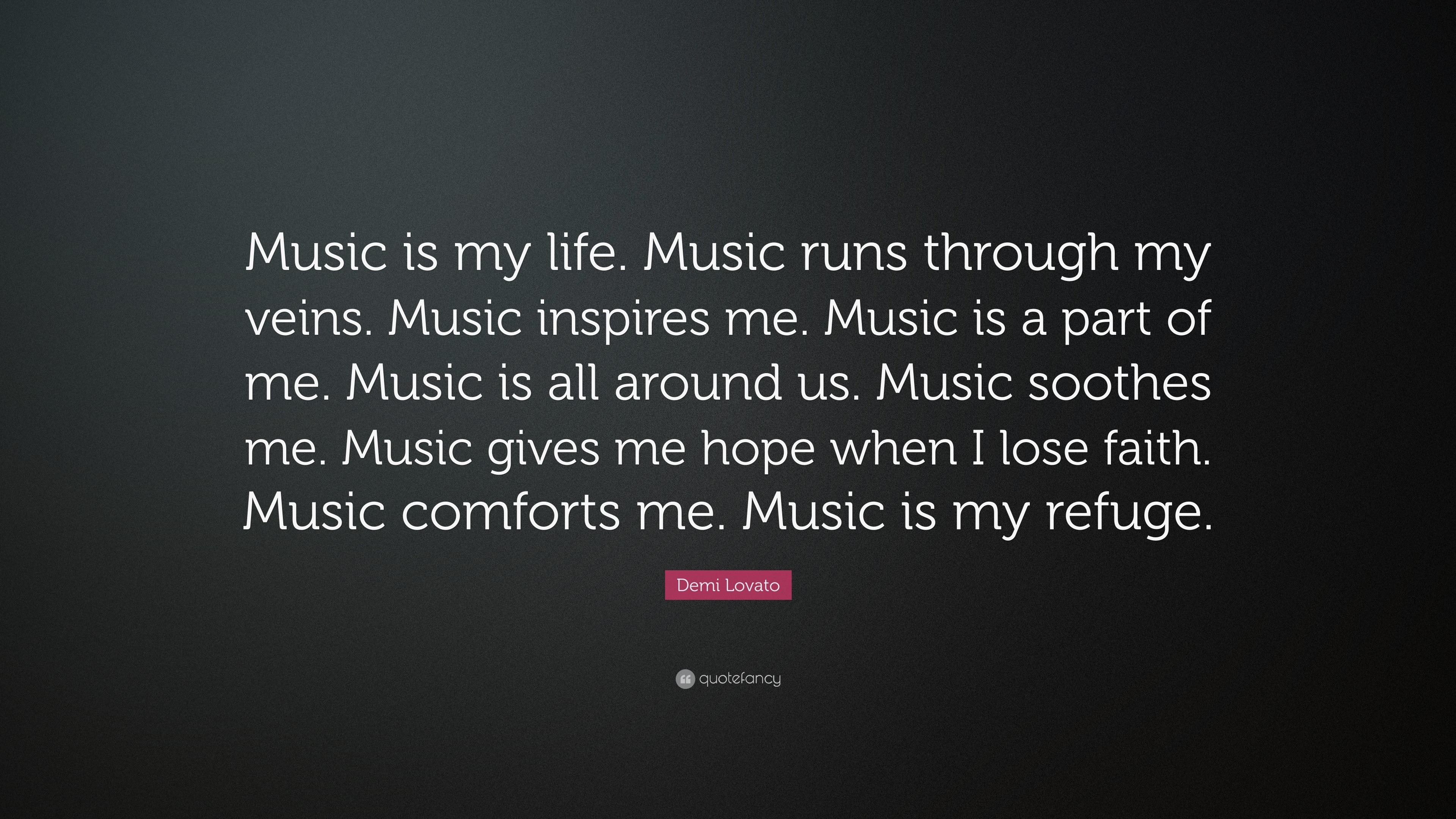"Demi Lovato Quote: ""Music is my life. Music runs through ..."