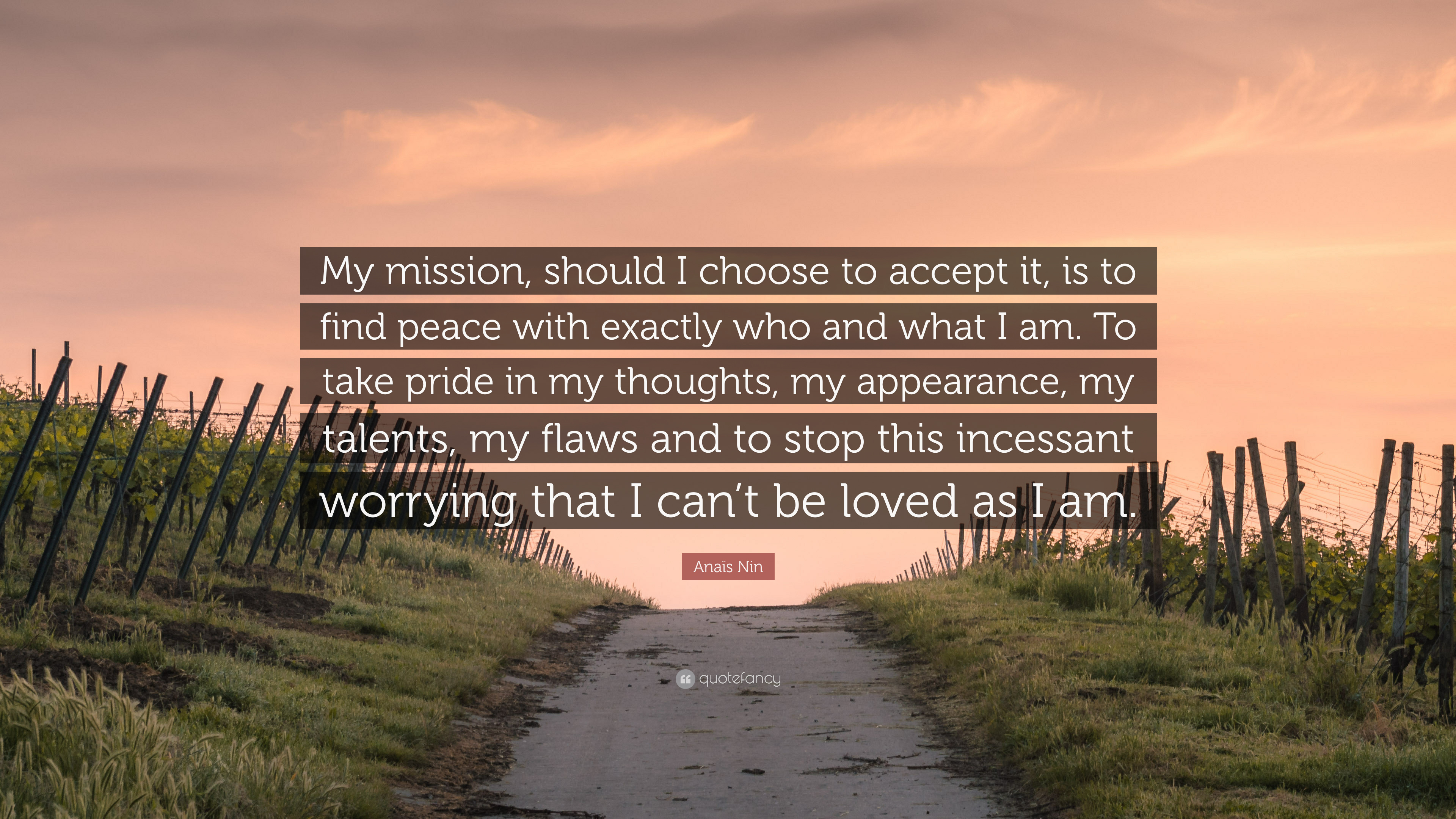 """Anaïs Nin Quote: """"My mission, should I choose to accept it ... 