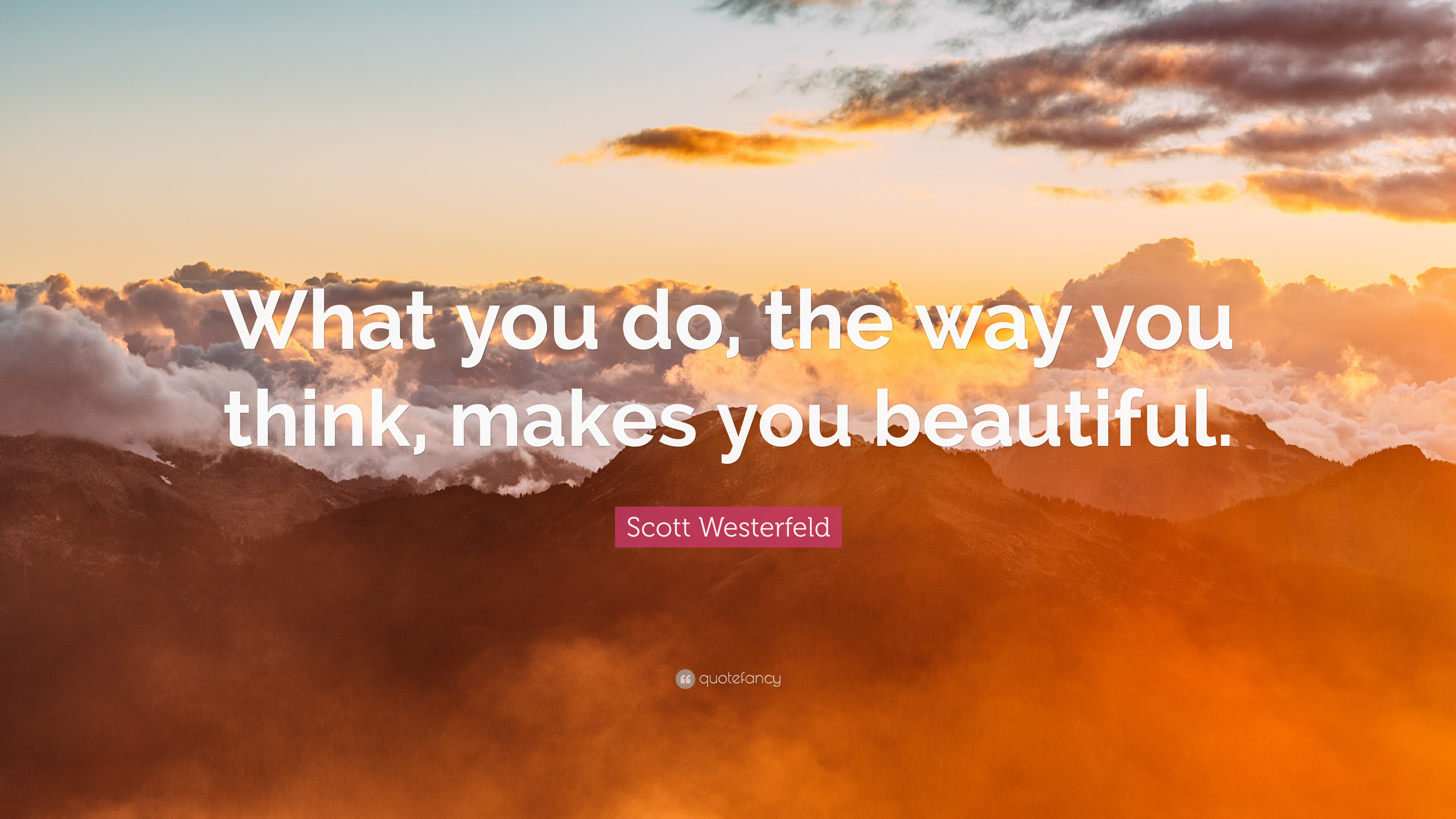 Scott Westerfeld Quote What You Do The Way Think Makes