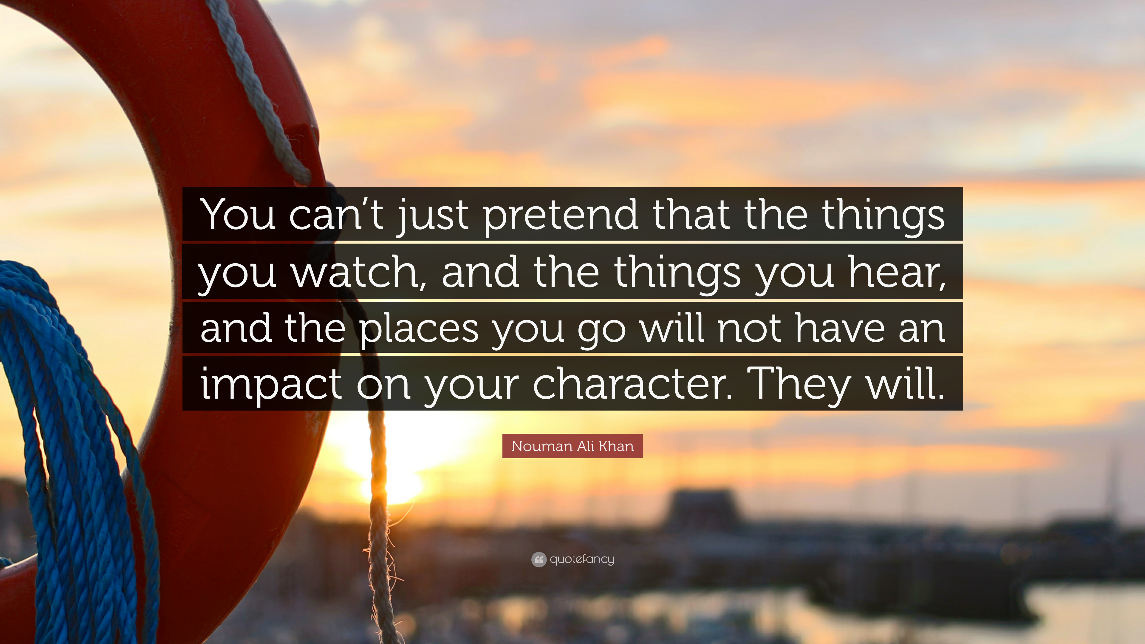 """Quotes About Things You Can T Have: Nouman Ali Khan Quote: """"You Can't Just Pretend That The"""