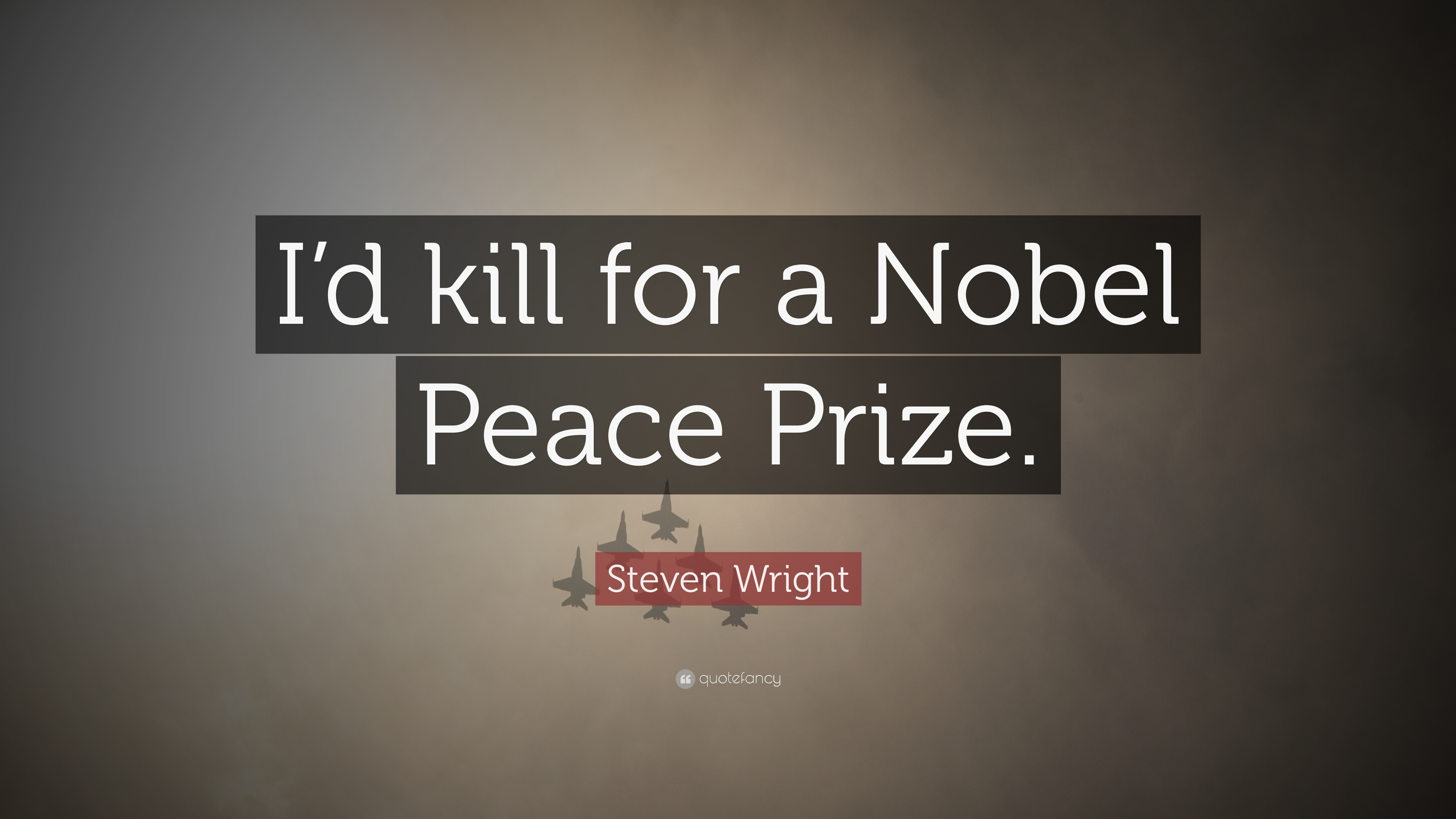 Funny Quotes: U201cIu0027d Kill For A Nobel Peace Prize.u201d U2014