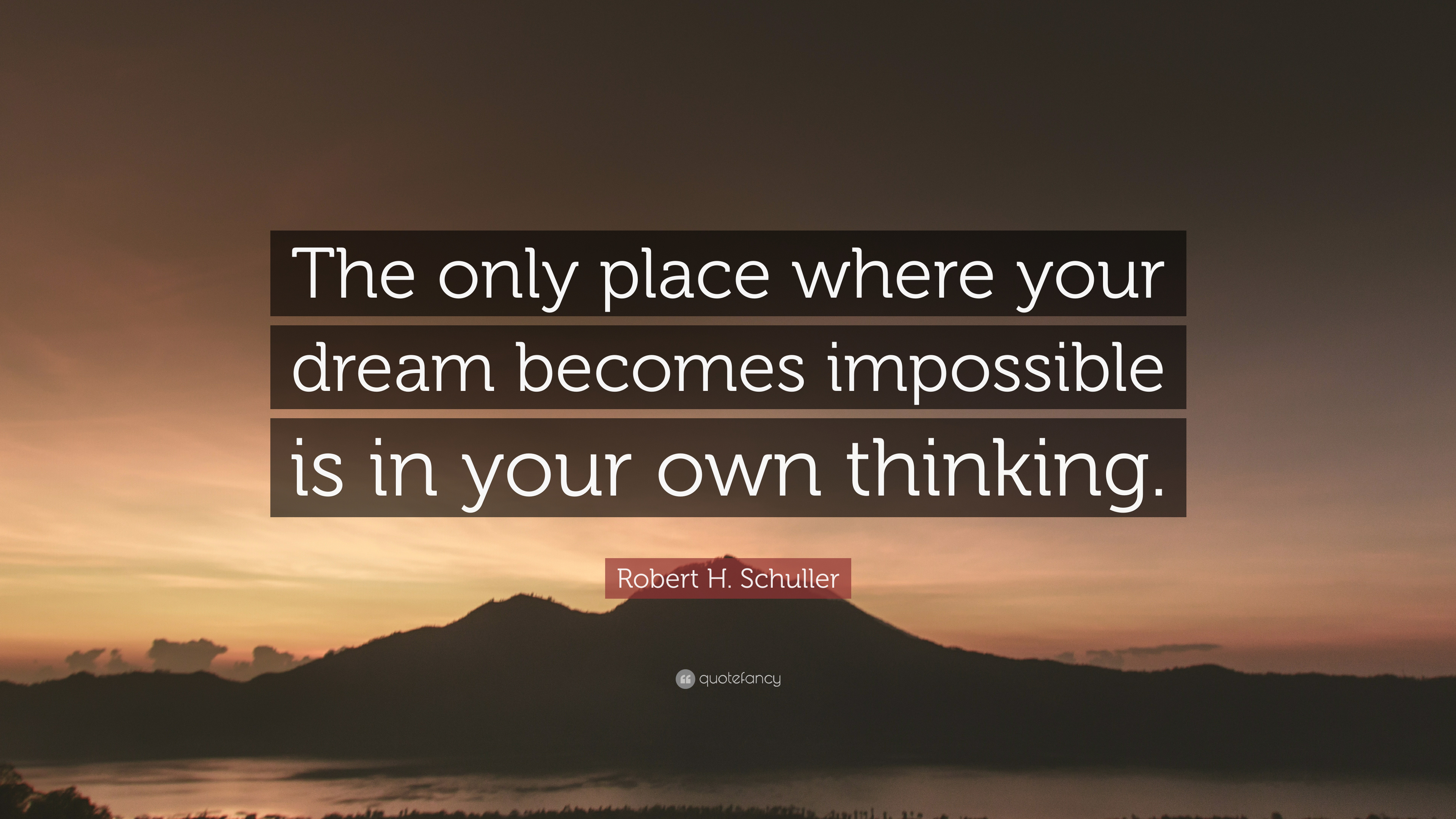 """Robert H. Schuller Quote: """"The Only Place Where Your Dream"""