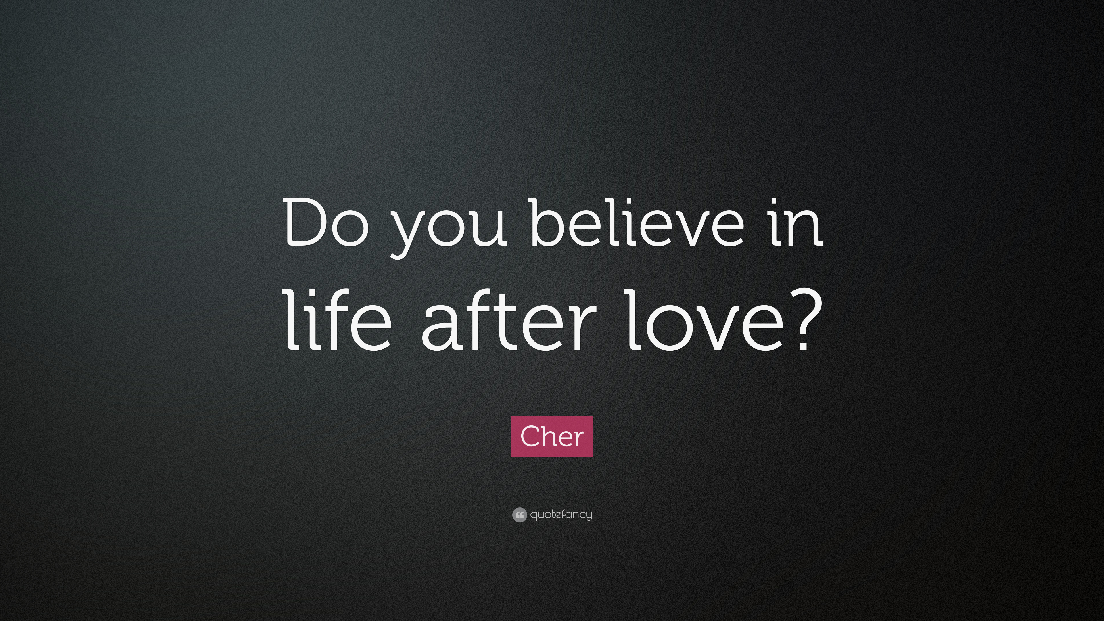 do you believe love after life