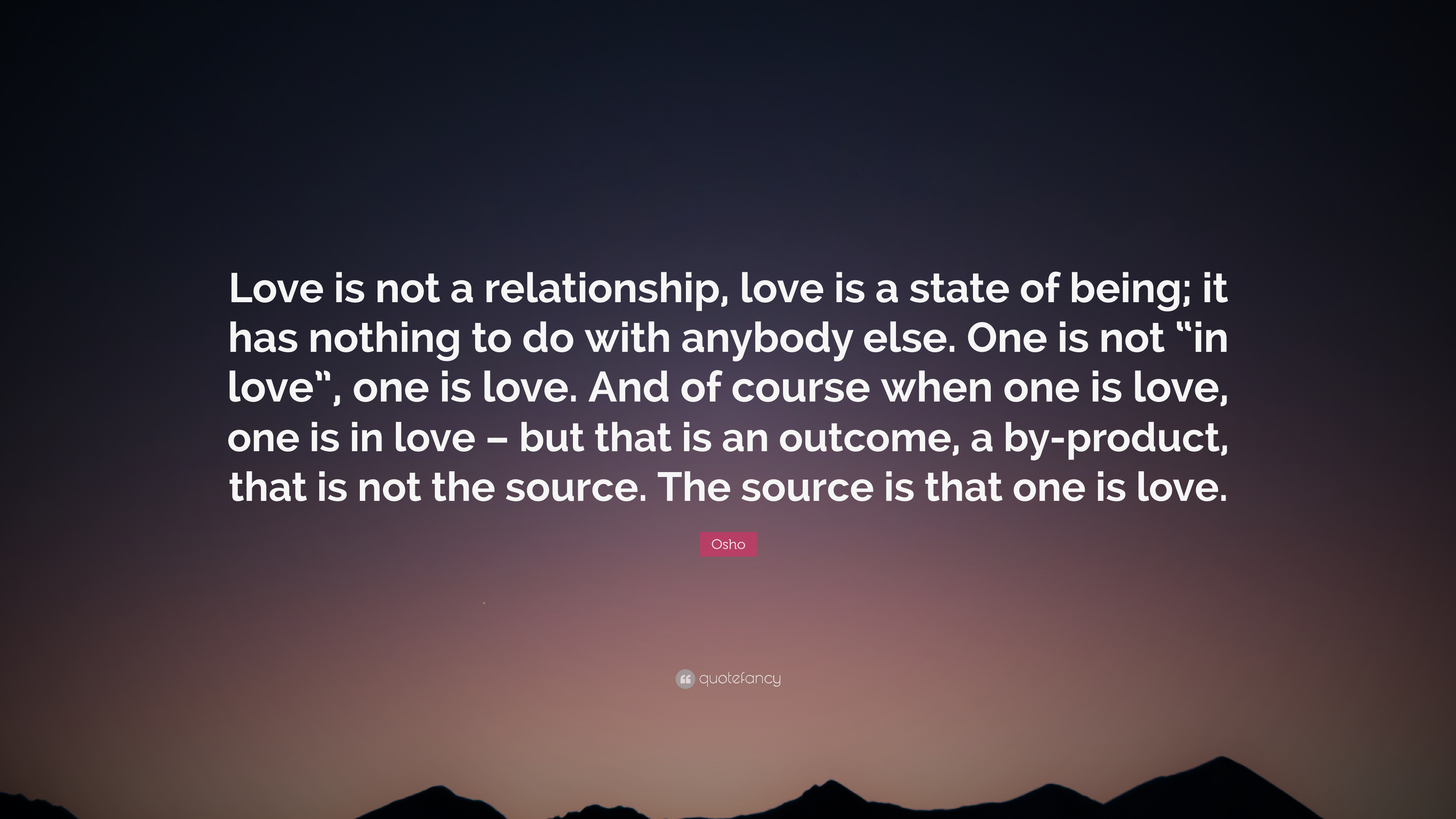 Image of: Sayings Osho Quote love Is Not Relationship Love Is State Of Being Quotefancy Osho Quote love Is Not Relationship Love Is State Of Being