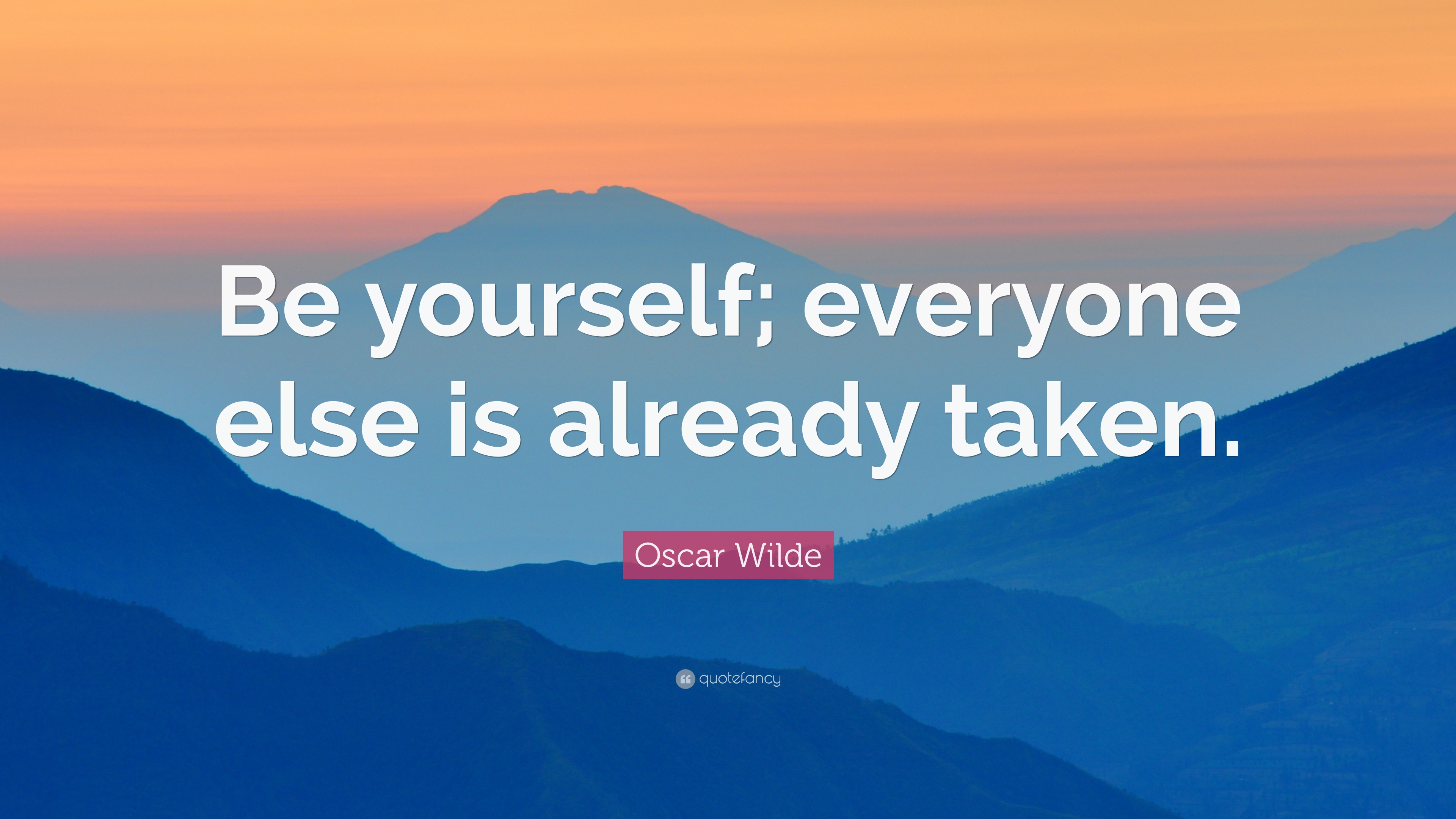 Oscar Wilde Quote Be Yourself Everyone Else Is Already Taken