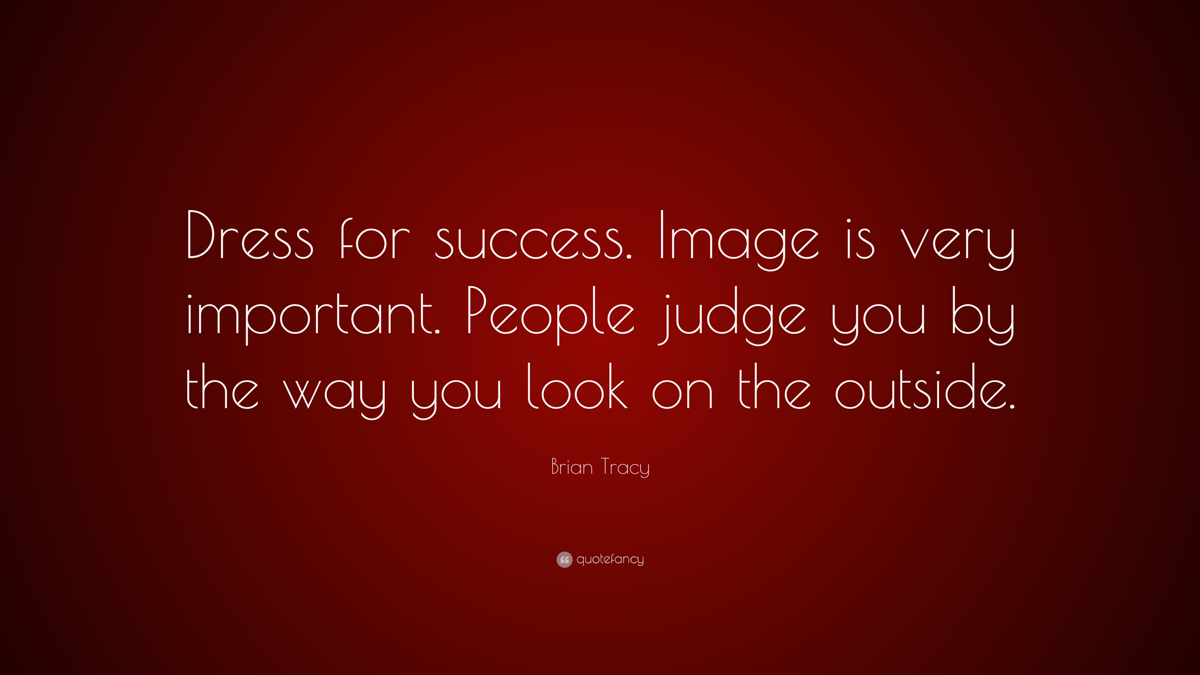 "Dress For Success Quotes Amusing Brian Tracy Quote ""Dress For Successimage Is Very Important"