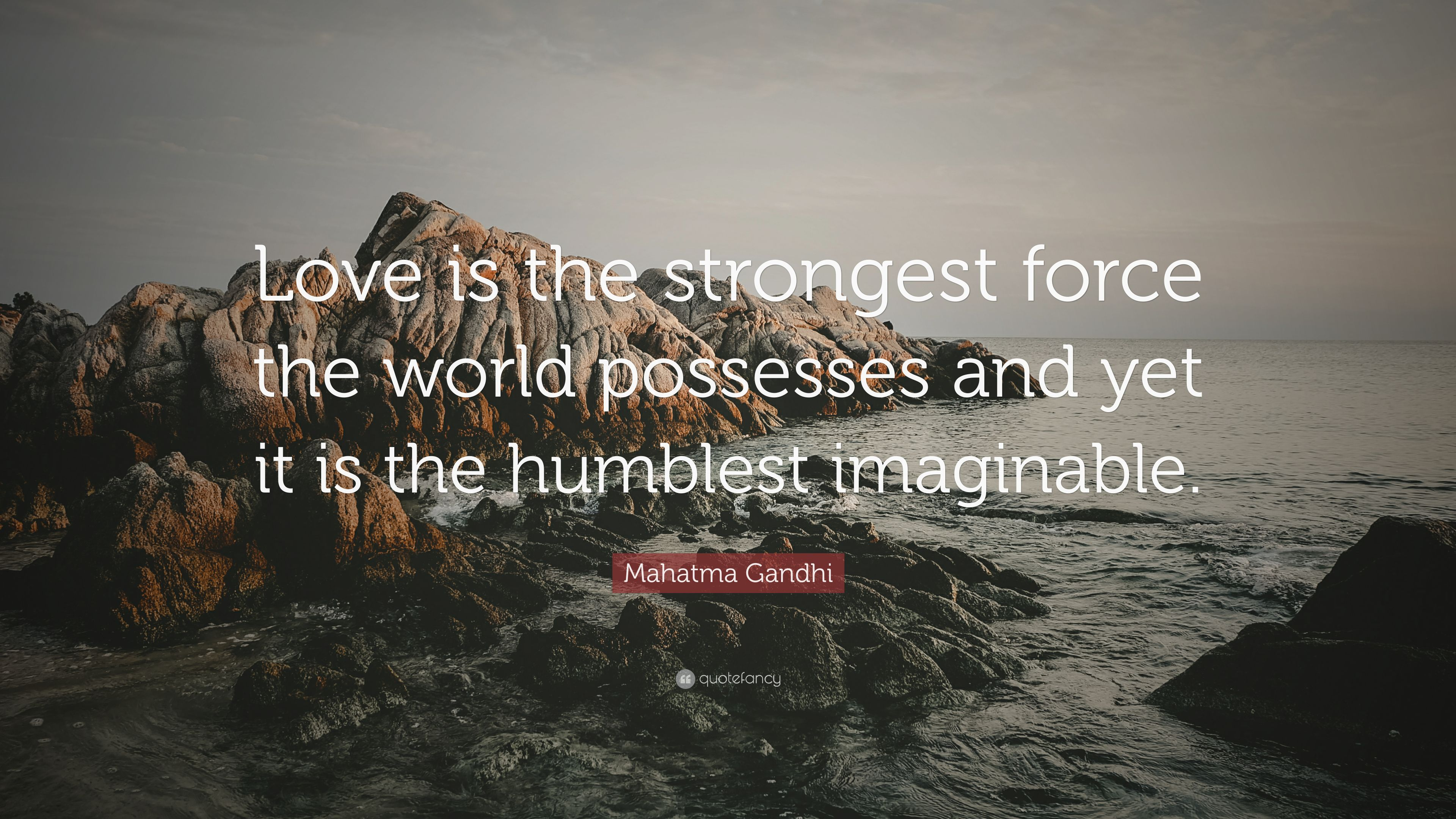 """Mahatma Gandhi Quotes On Love Mahatma Gandhi Quote """"Love Is The Strongest Force The World"""