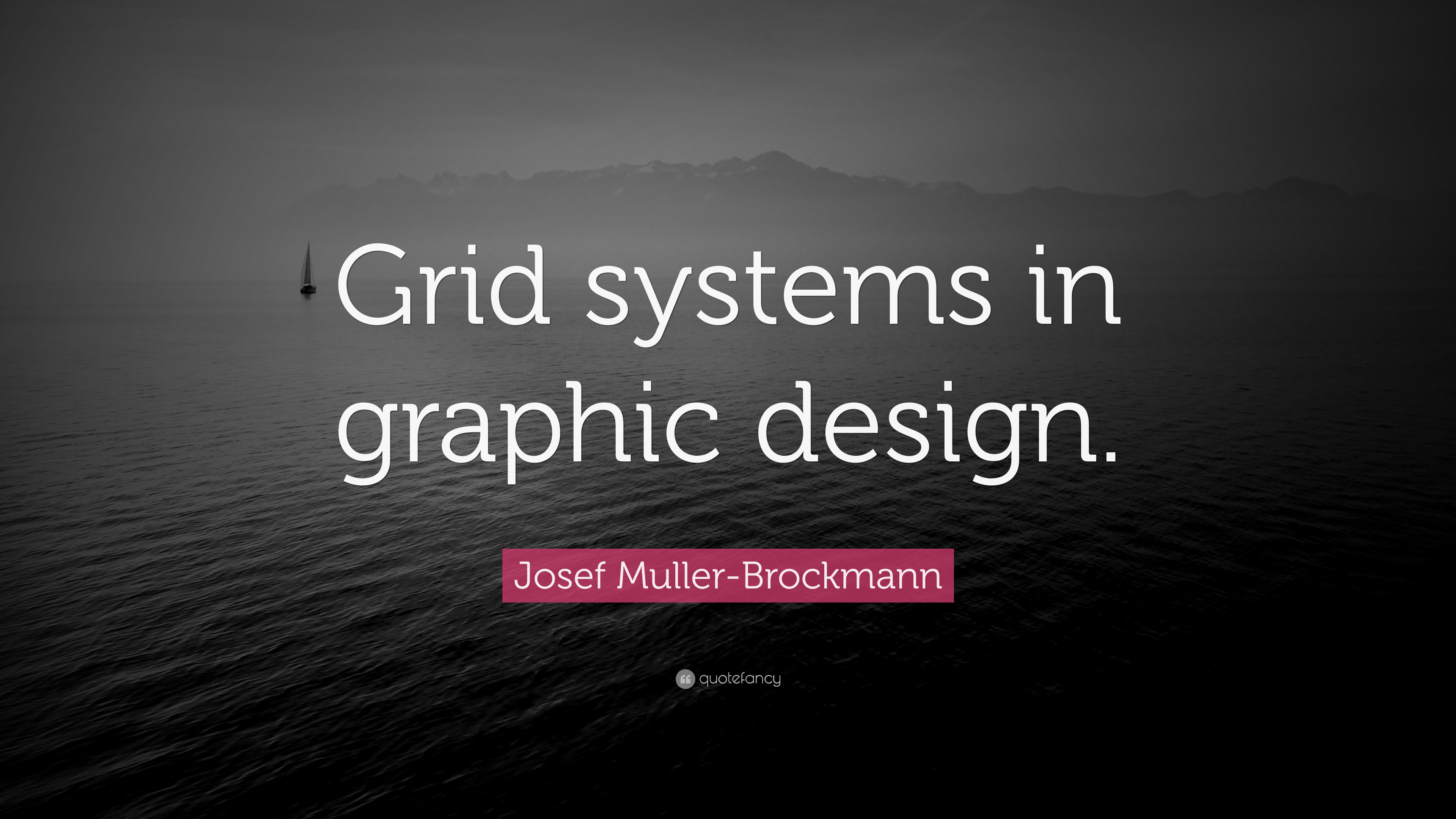 Josef Muller Brockmann Quote Grid Systems In Graphic Design