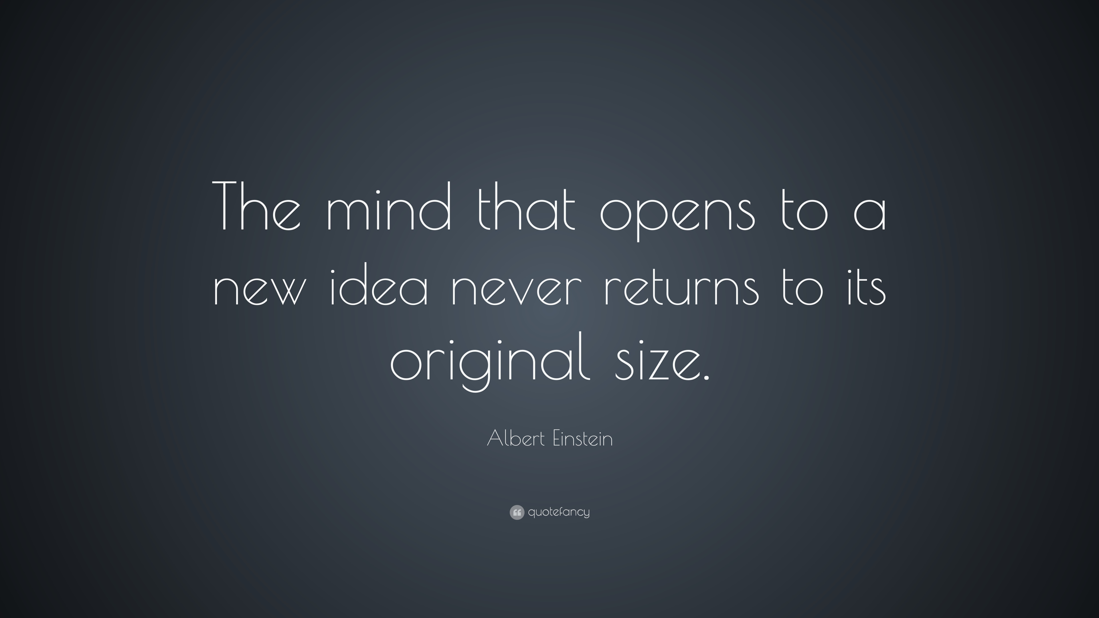 Albert Einstein Quote The Mind That Opens To A New Idea Never