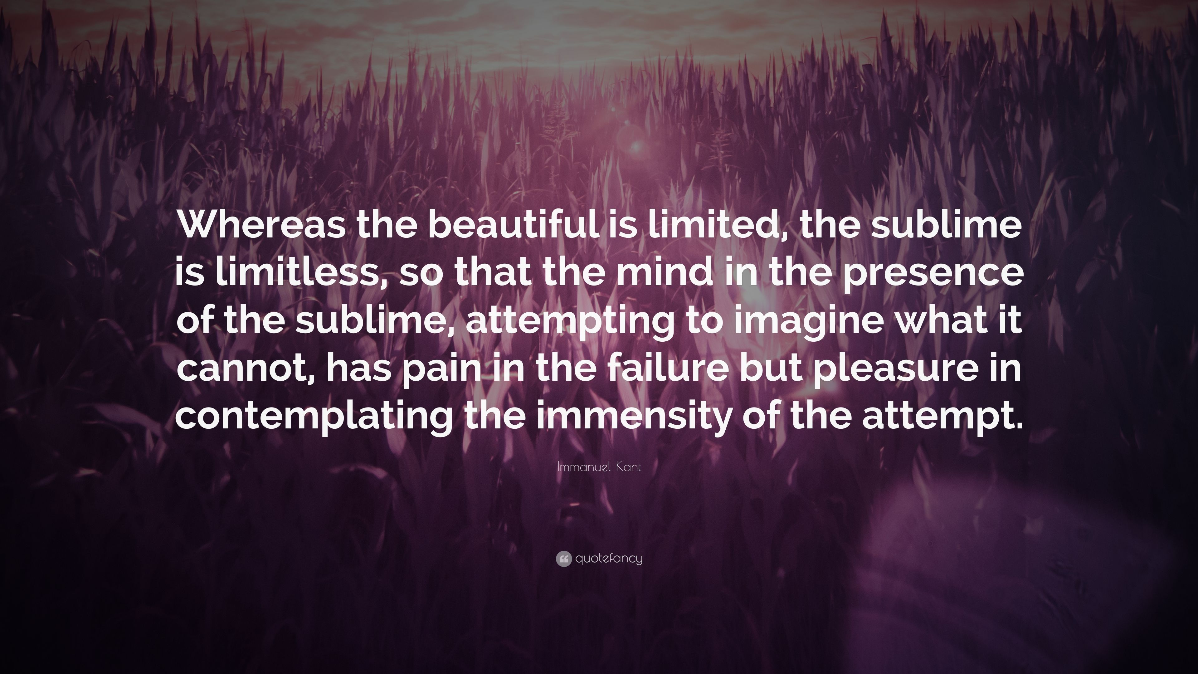 """Sublime Jpg Sayings: Immanuel Kant Quote: """"Whereas The Beautiful Is Limited"""