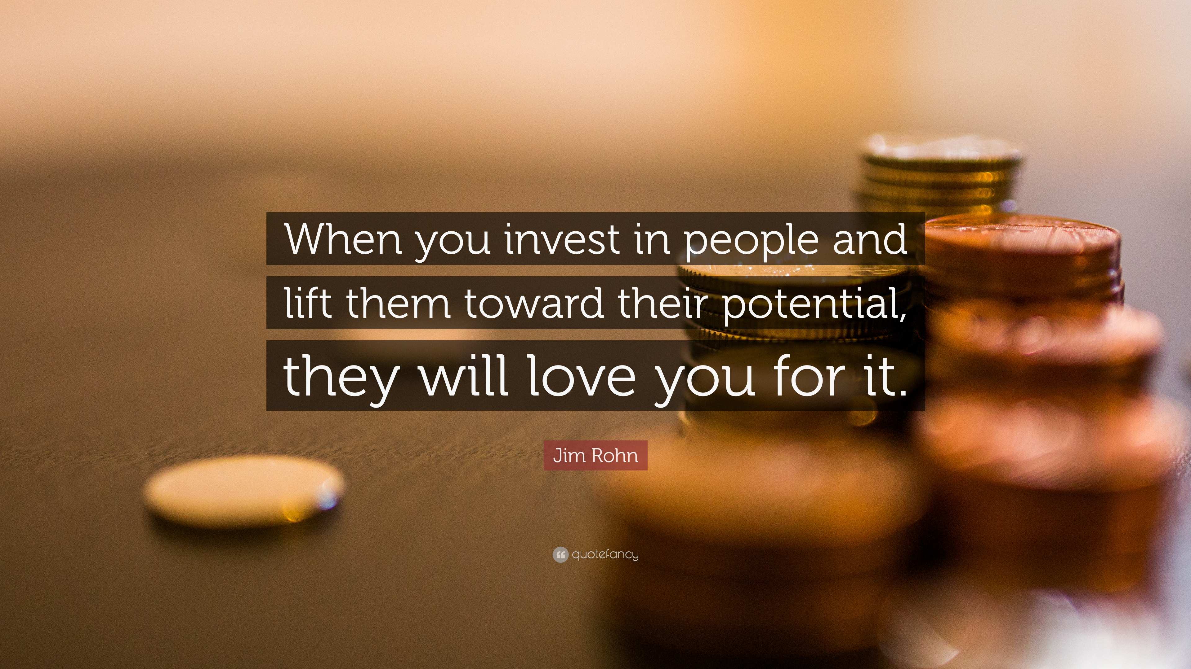 "Jim Rohn Quote: ""When You Invest In People And Lift Them"
