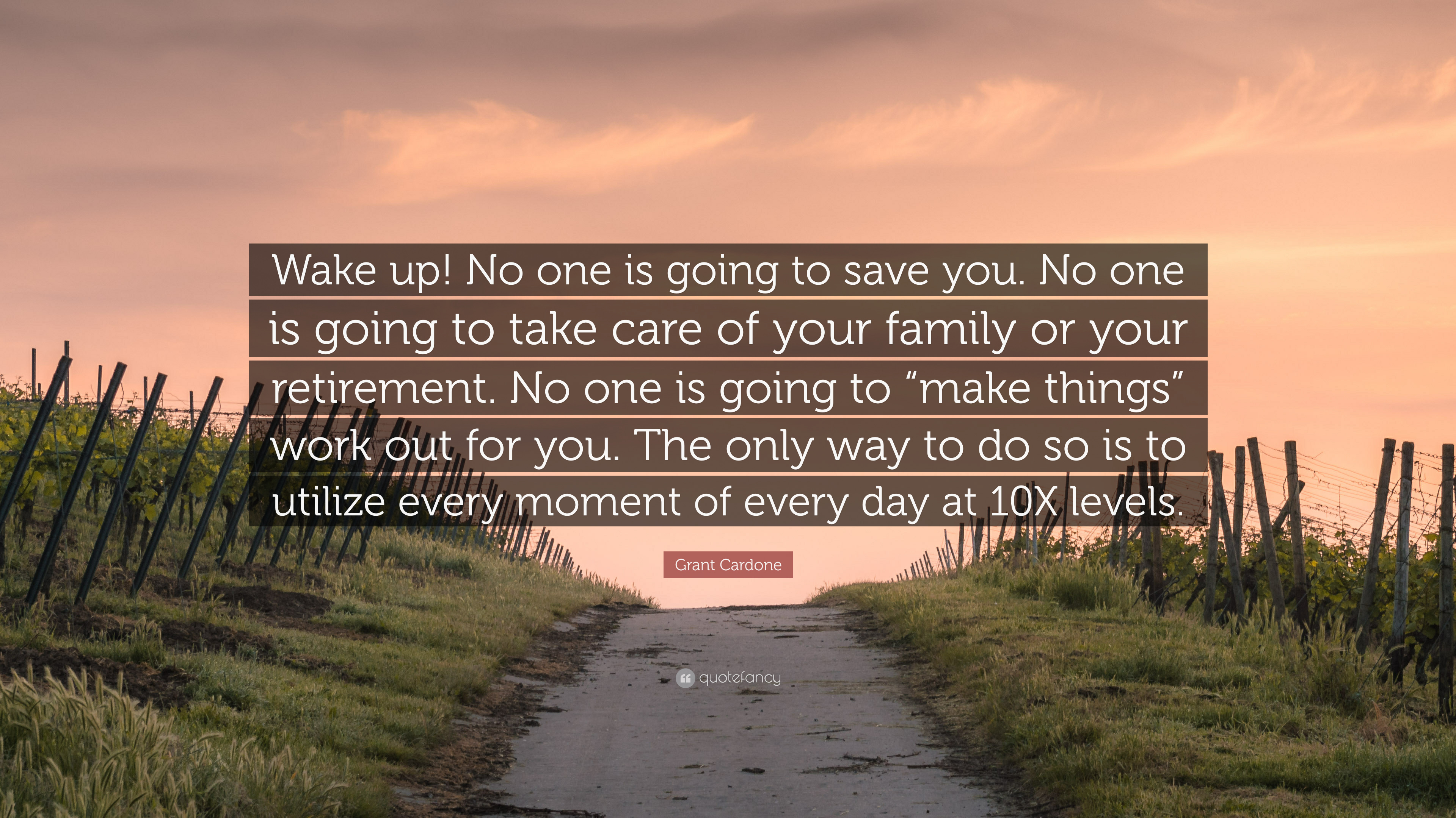 """Grant Cardone Quote: """"Wake Up! No One Is Going To Save You"""