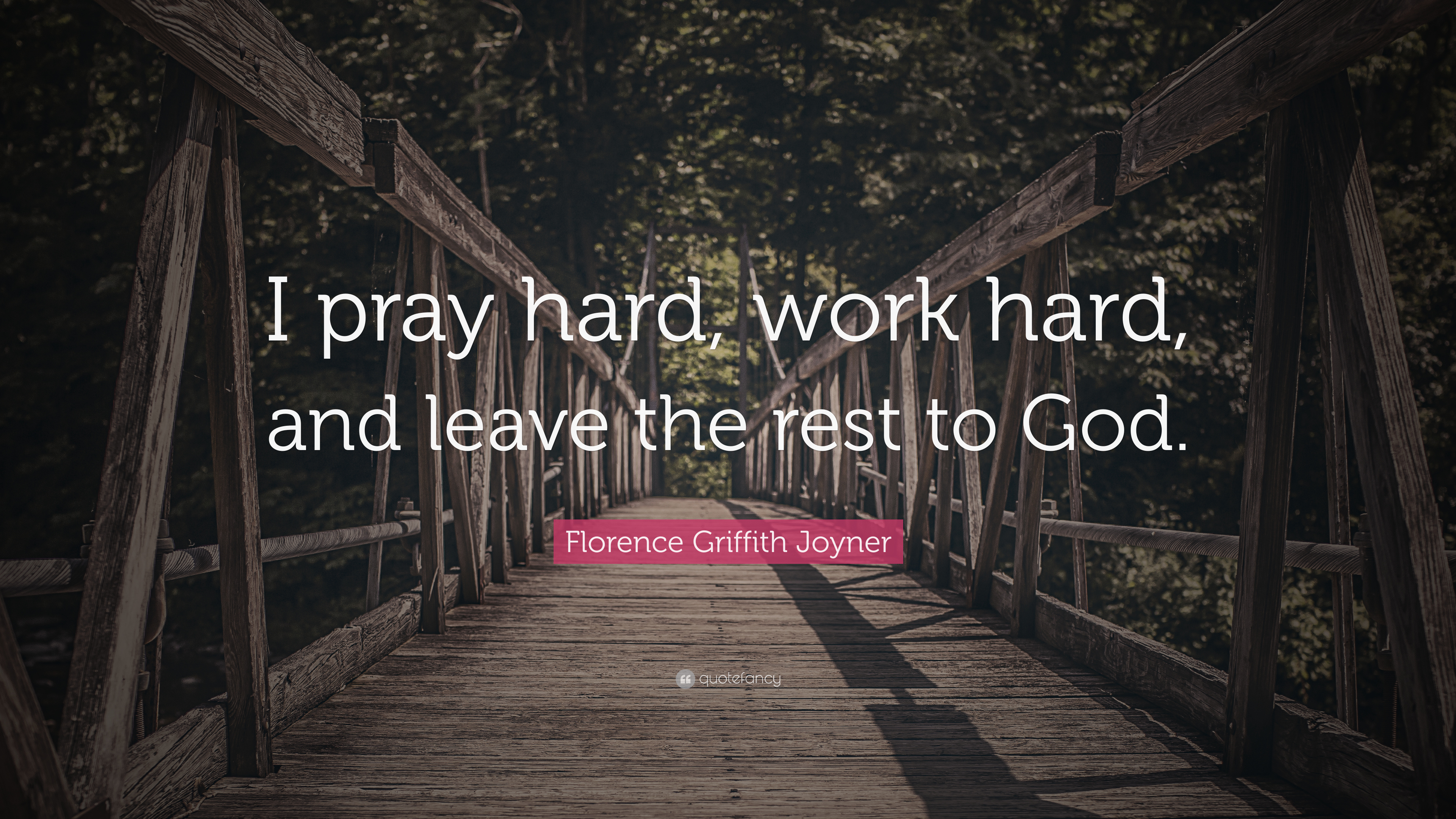Florence Griffith Joyner Quote I Pray Hard Work Hard And Leave